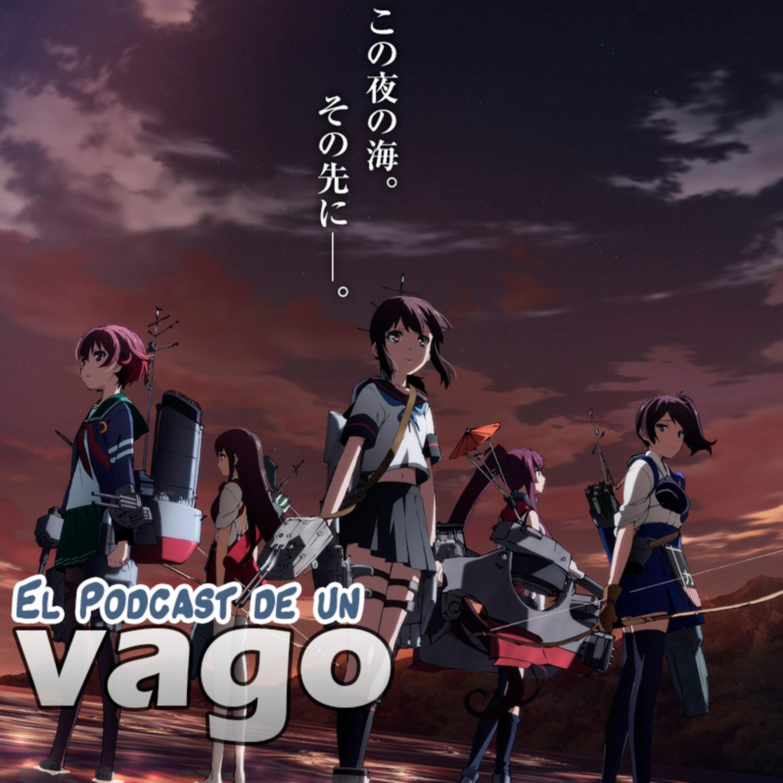 VagoPodcast #153: Notas y KanColle, el anime que te da más de lo que parece