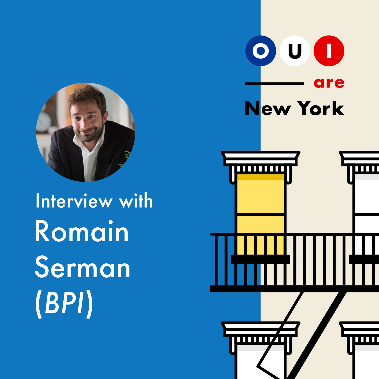 Romain Serman (BPI - Live from SF!) : L'homme qui murmurait aux oreilles des startups Françaises aux USA