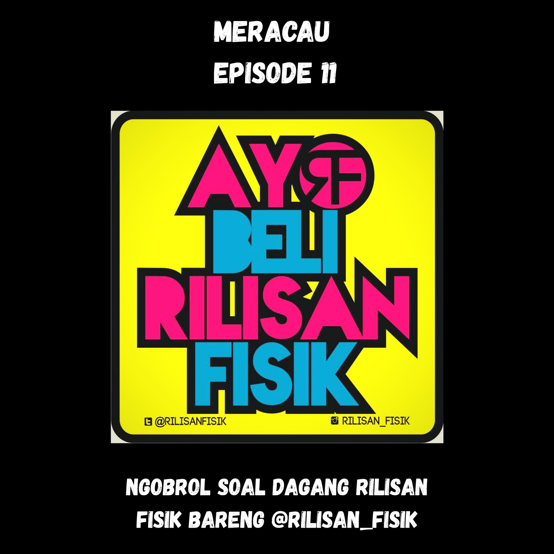MERACAU EPISODE 11 : NGOBROL ASIK BARENG @RILISAN_FISIK