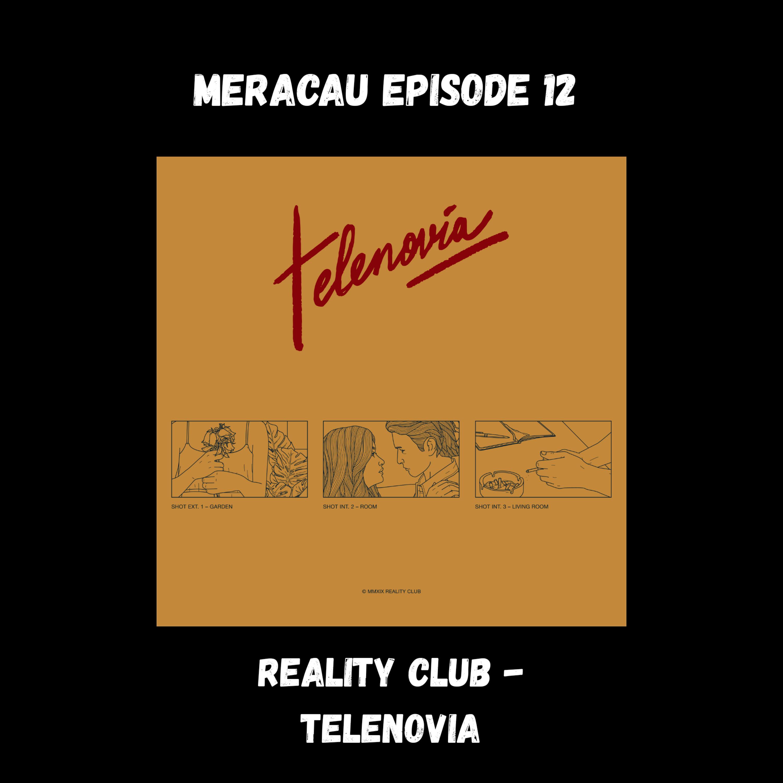 MERACAU EPISODE 12 : REALITY CLUB - TELENOVIA