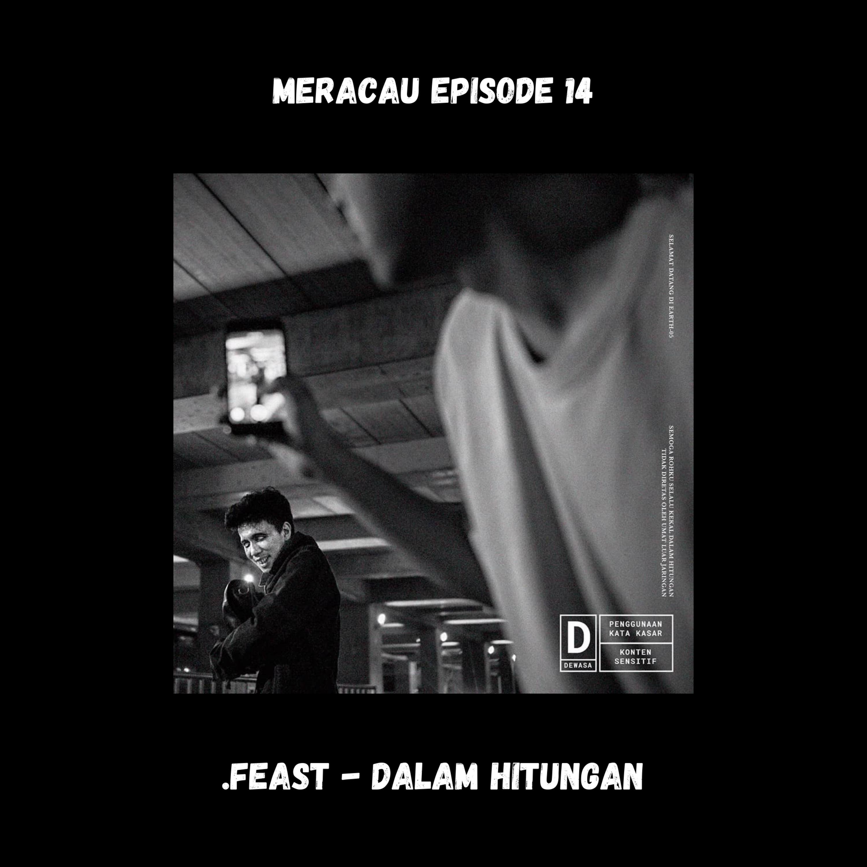 MERACAU EPISODE 14 : REVIEW .FEAST - DALAM HITUNGAN