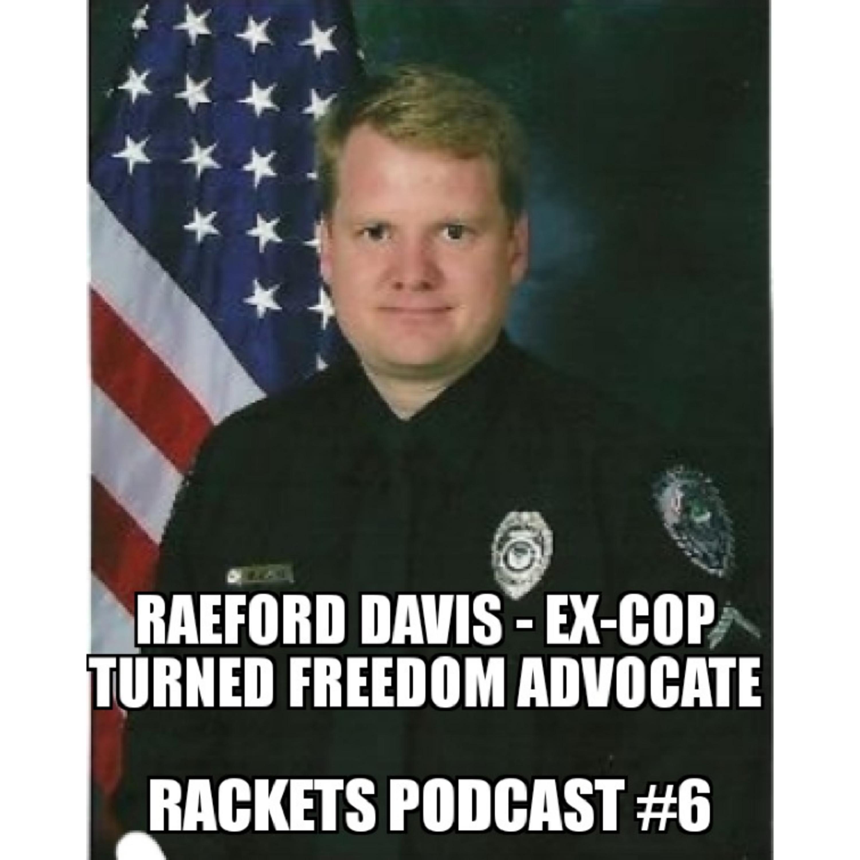 Raeford Davis - Former Cop Turned Freedom Advocate