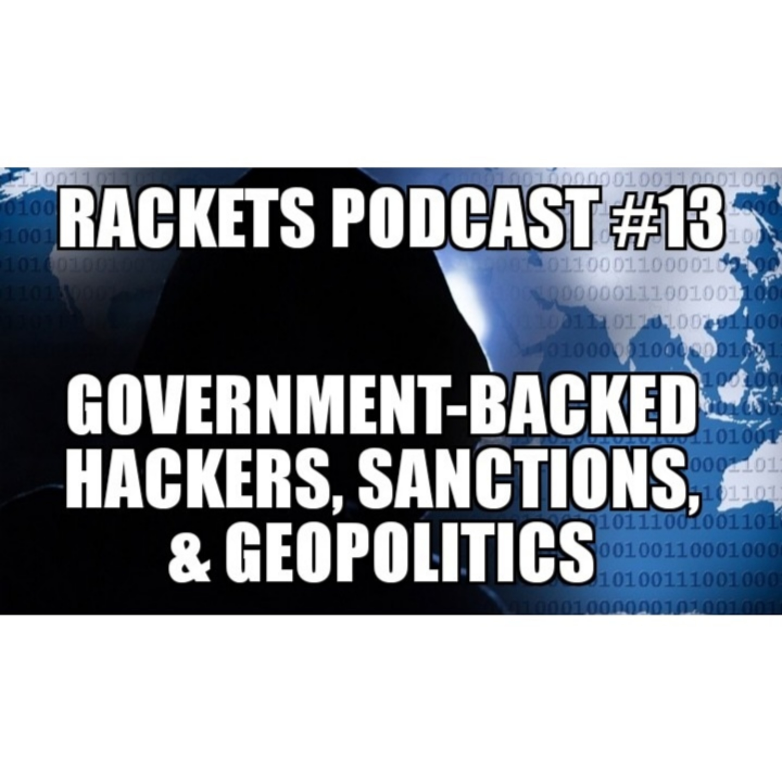 Government-Backed Hackers, Sanctions, & Geopolitics