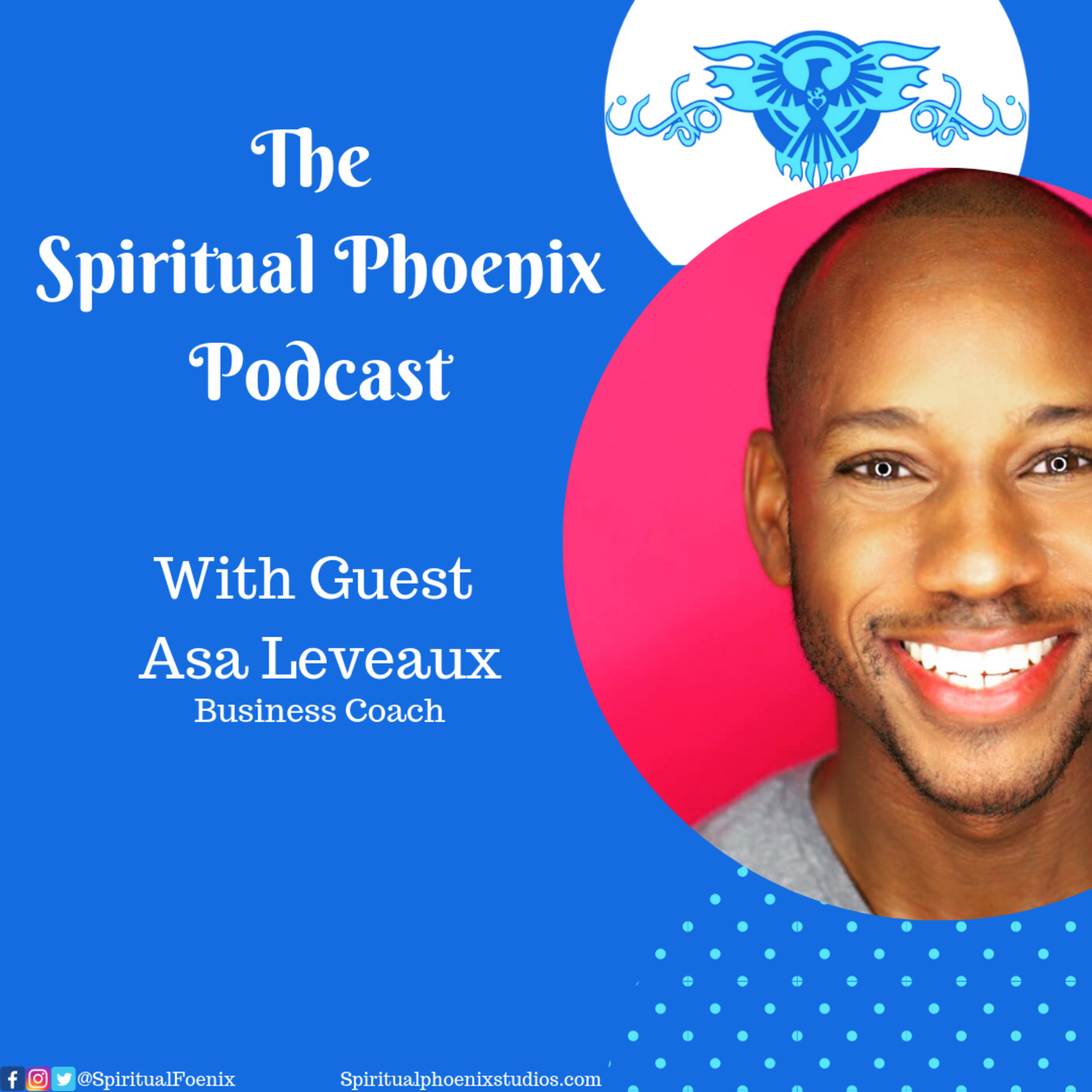 Learn Asa Leveaux's Sensational Secrets to Building Booming Business and Spiritual Success.
