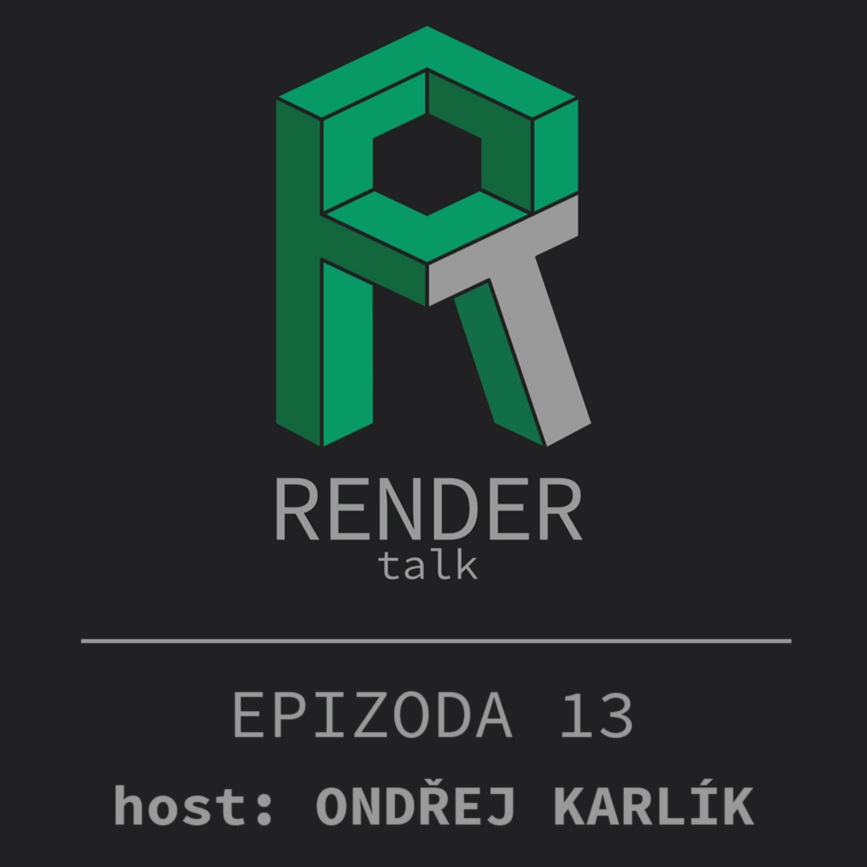 13 RENDERtalk s Ondřejem Karlíkem