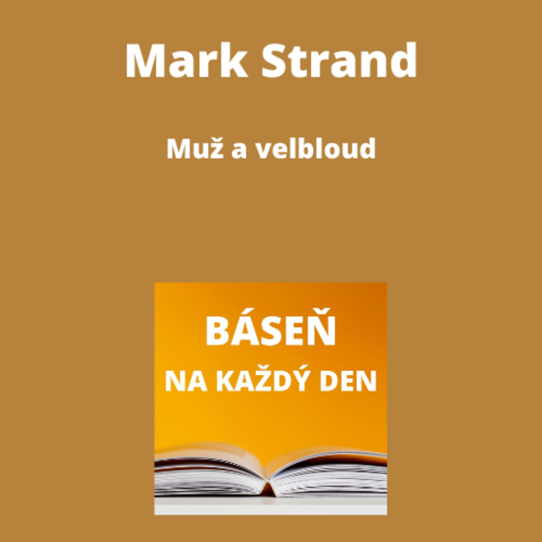 Mark Strand – Muž a velbloud