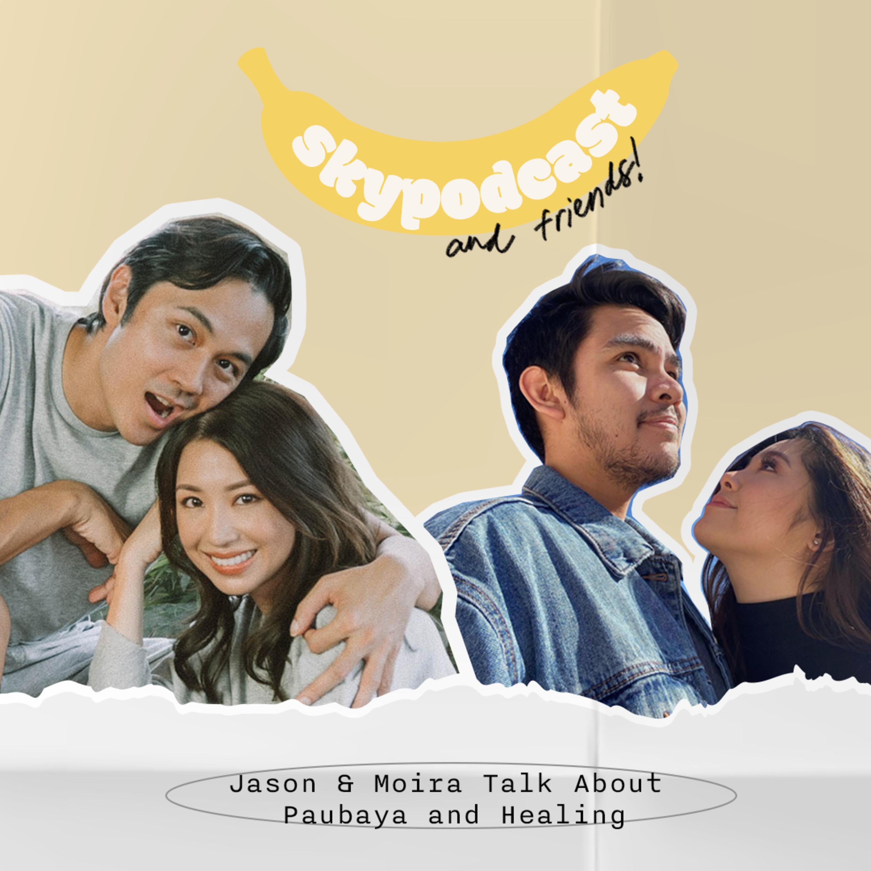 Jason & Moira Talk About Paubaya & Healing