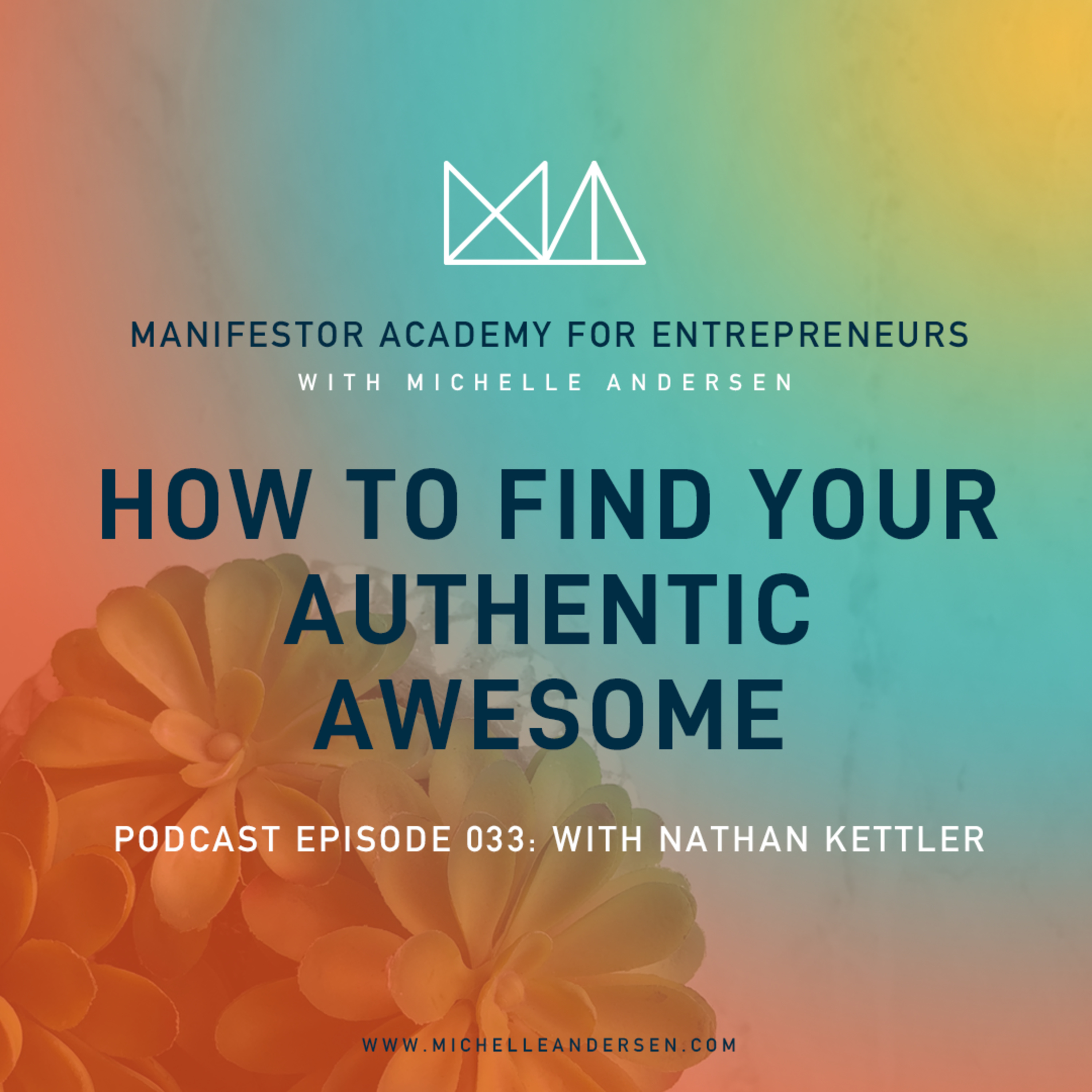Nathan Kettler on How to Find Your Authentic Awesome