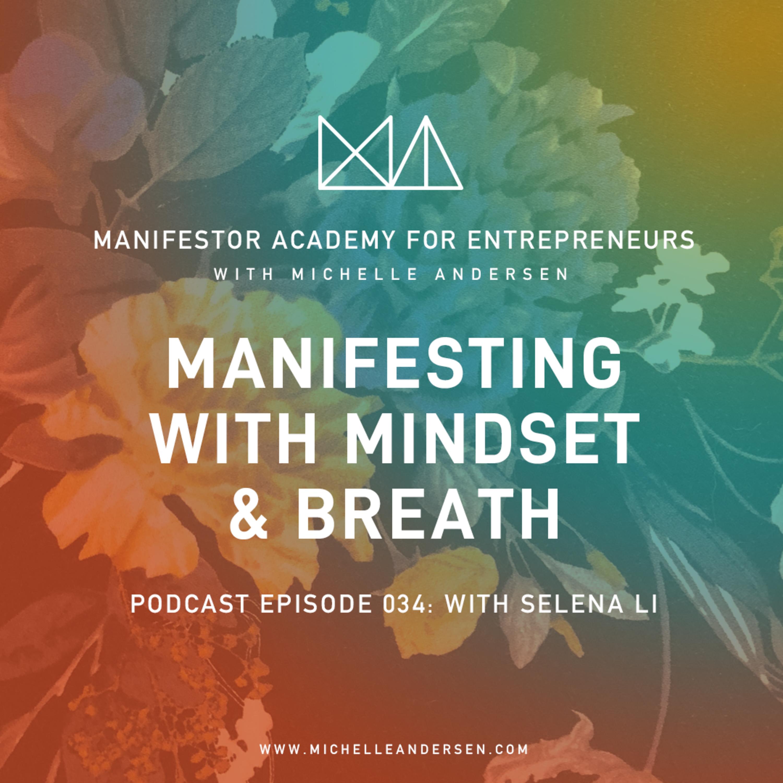 Selena Li on Manifesting with Mindset and Breath