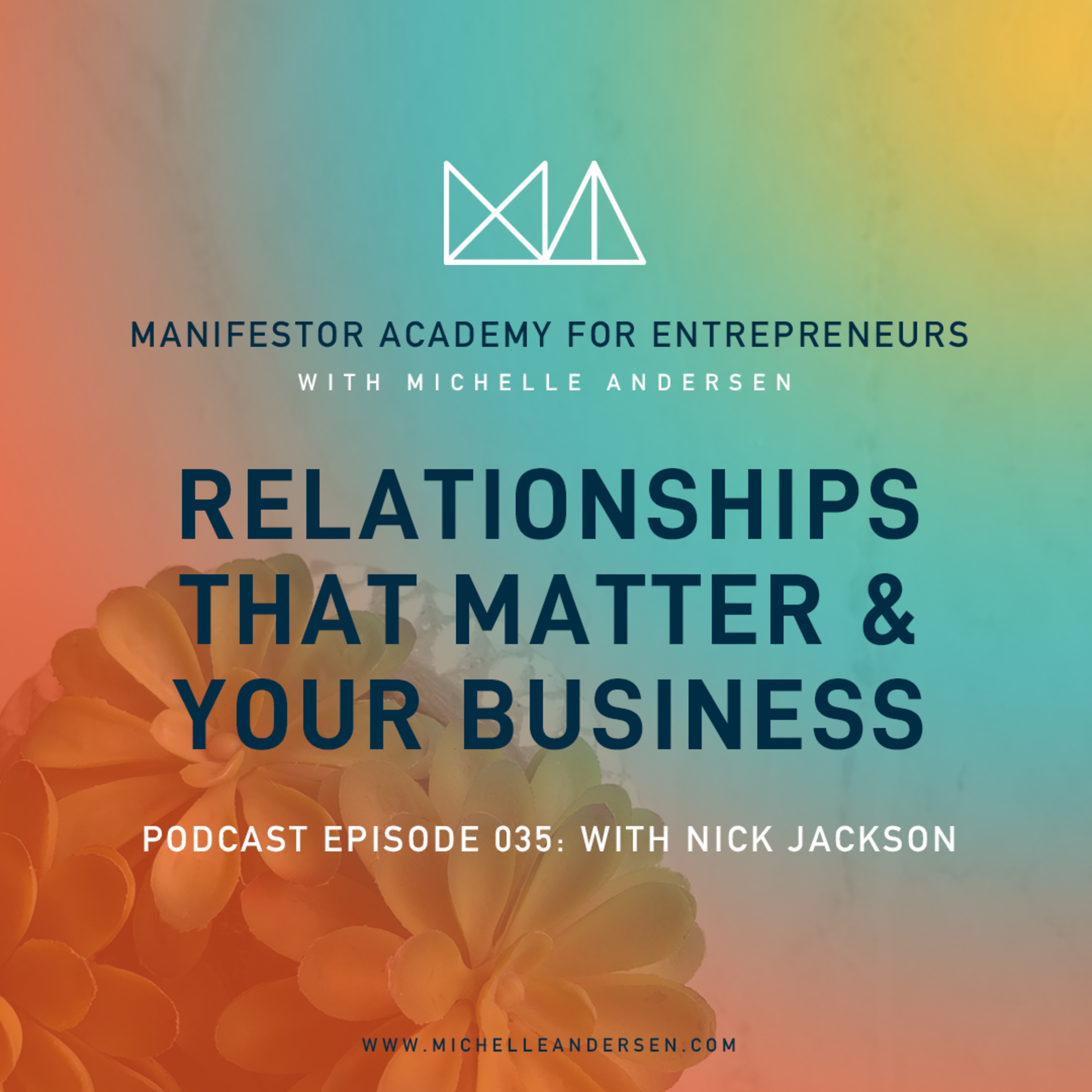 Nick Jackson on Relationships that Matter & Your Business