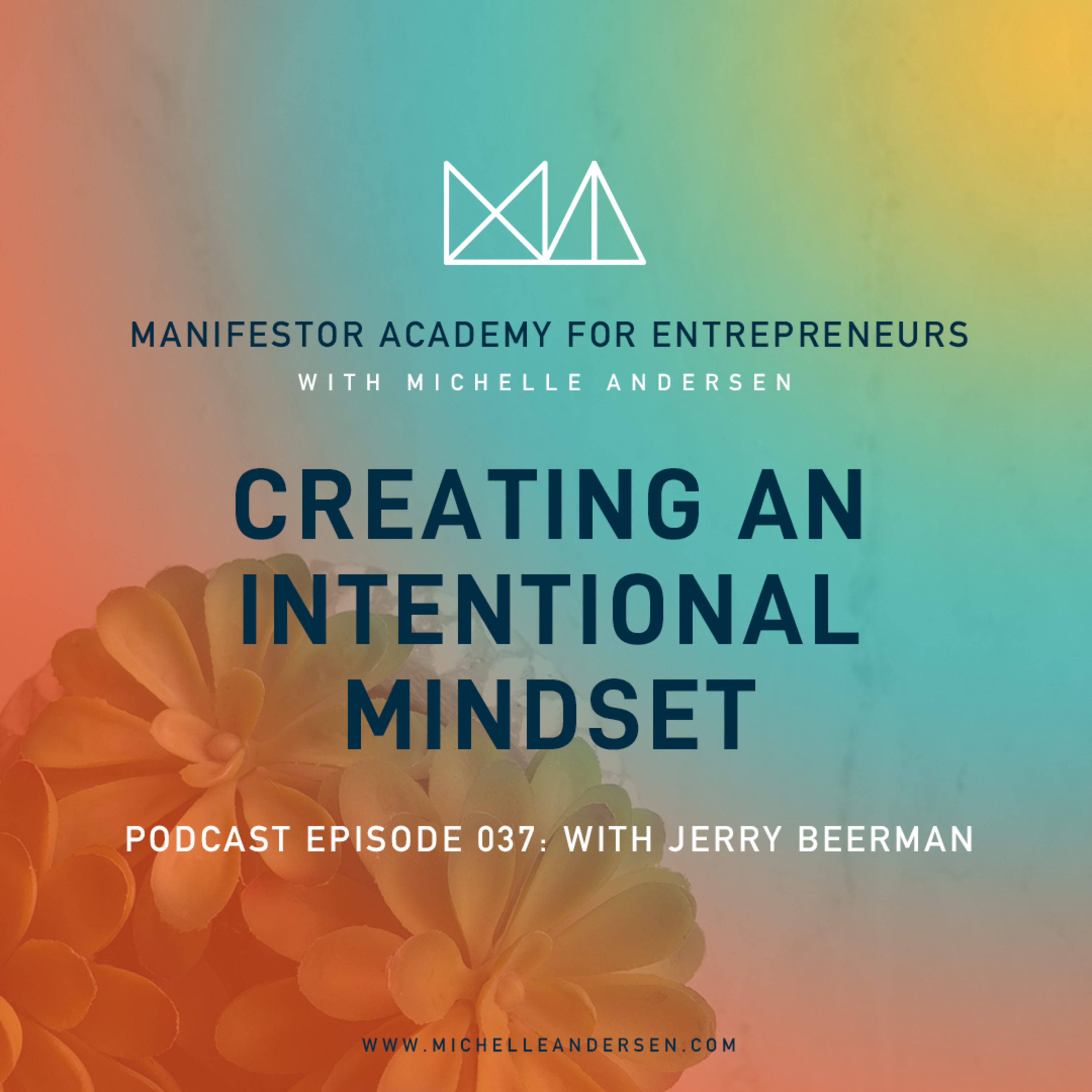 Jerry Beerman on Creating An Intentional Mindset