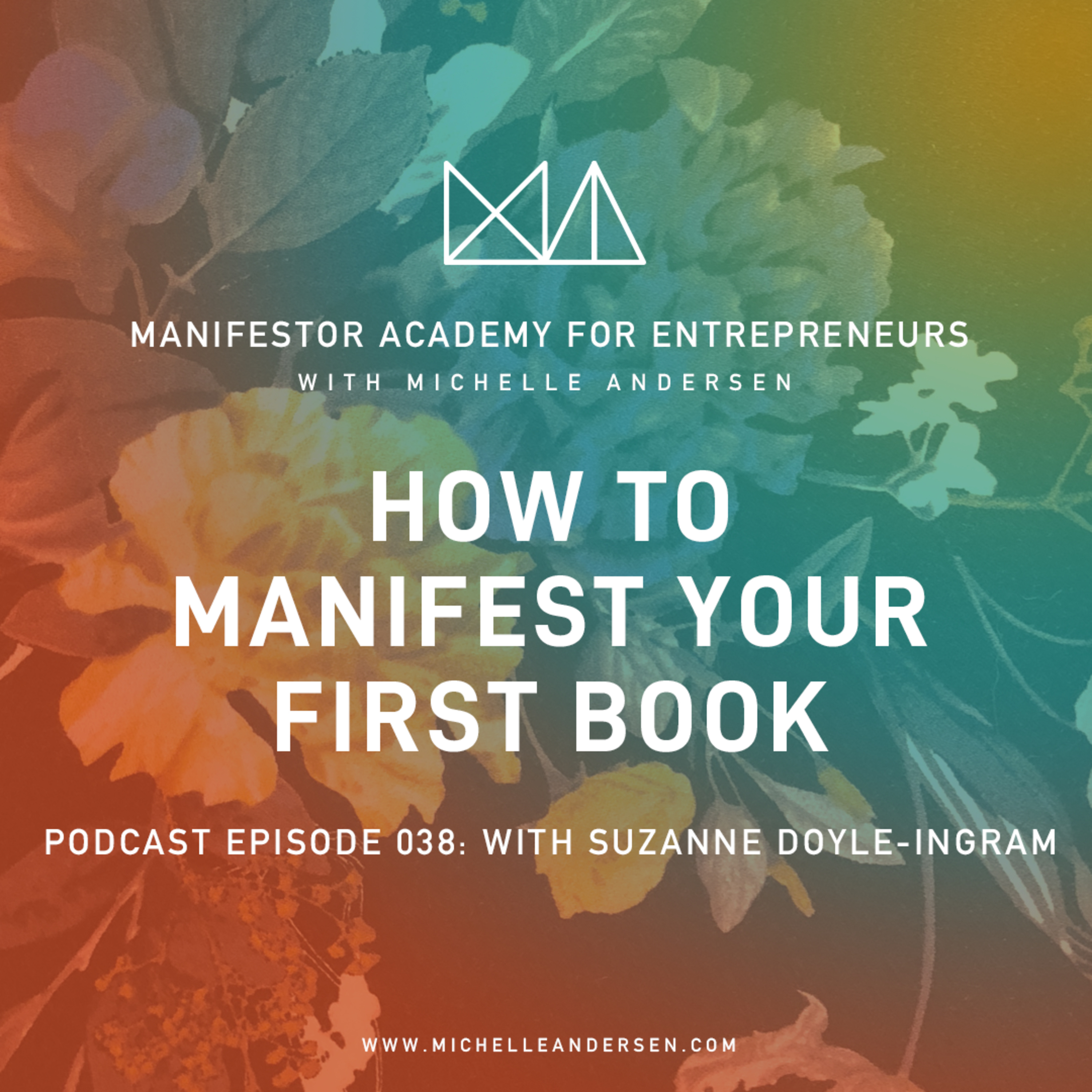 Suzanne Doyle Ingram on How to Manifest Your First Book