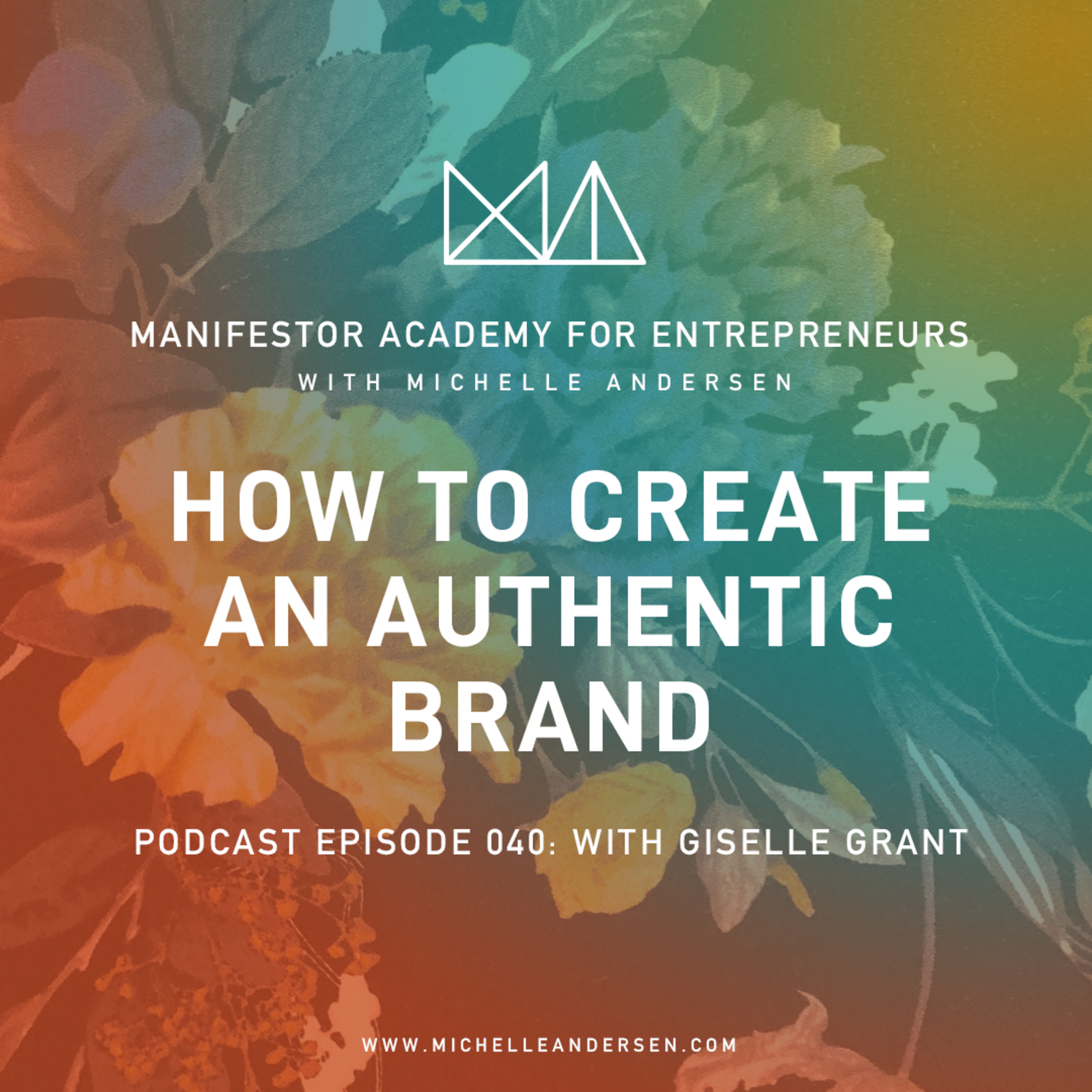 Giselle Grant on How To Create an Authentic Brand