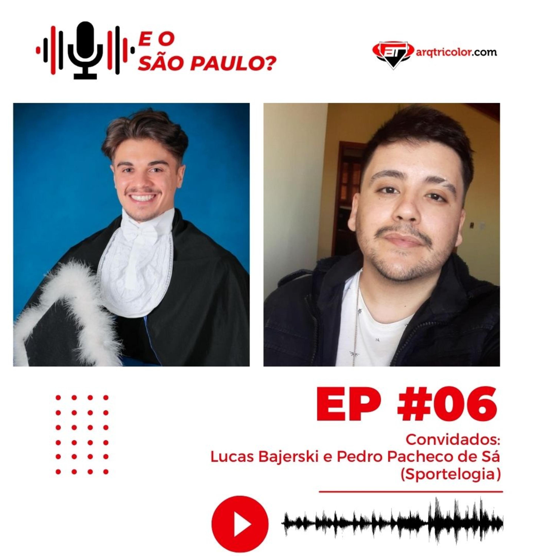 E o São Paulo? #06 - Lucas Bajerski e Pedro Pacheco de Sá (Sportelogia)