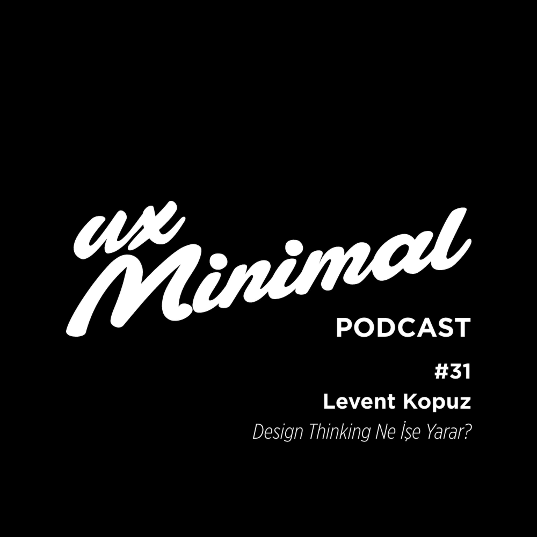31: Design Thinking Ne İşe Yarar?