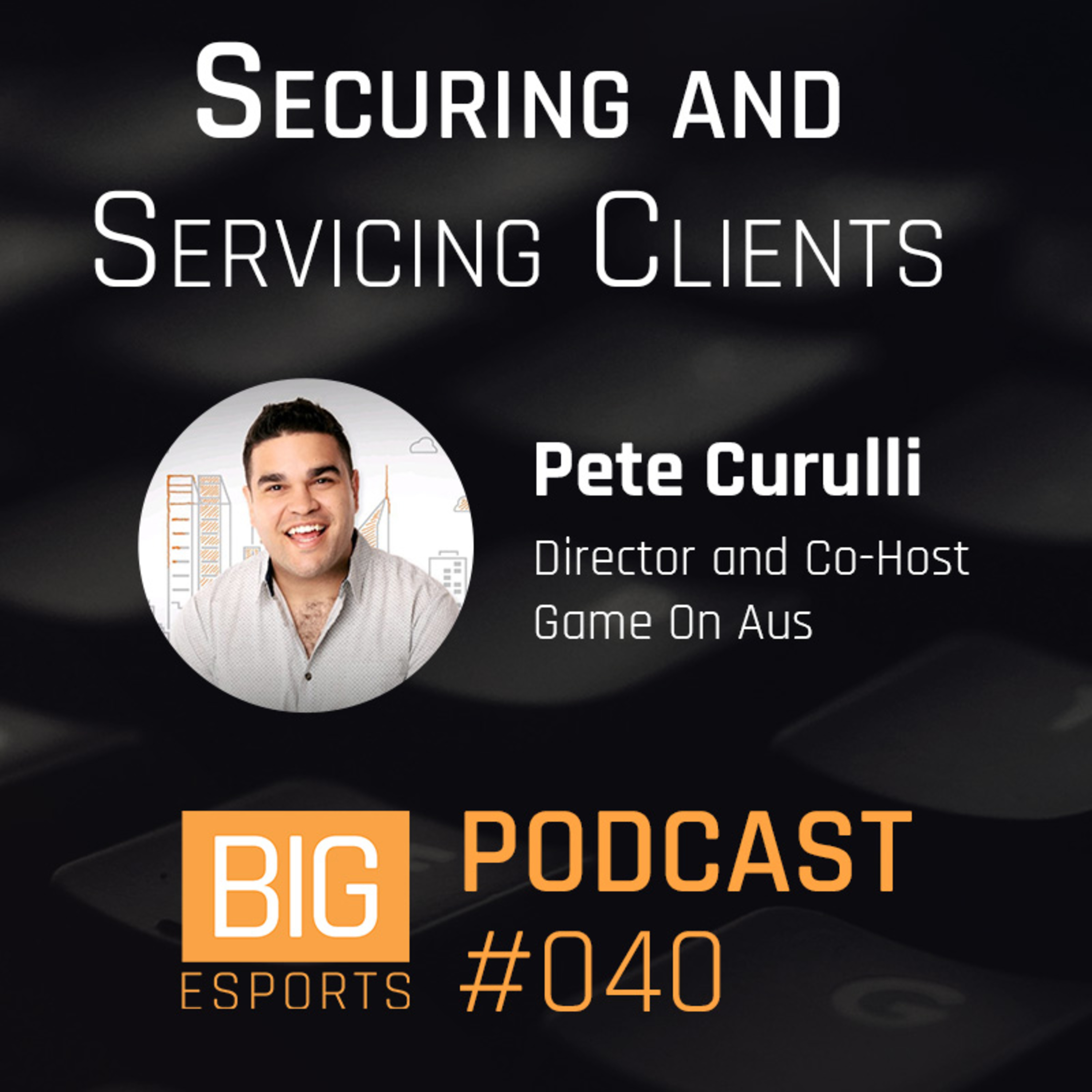 #040 - Securing and Servicing Clients