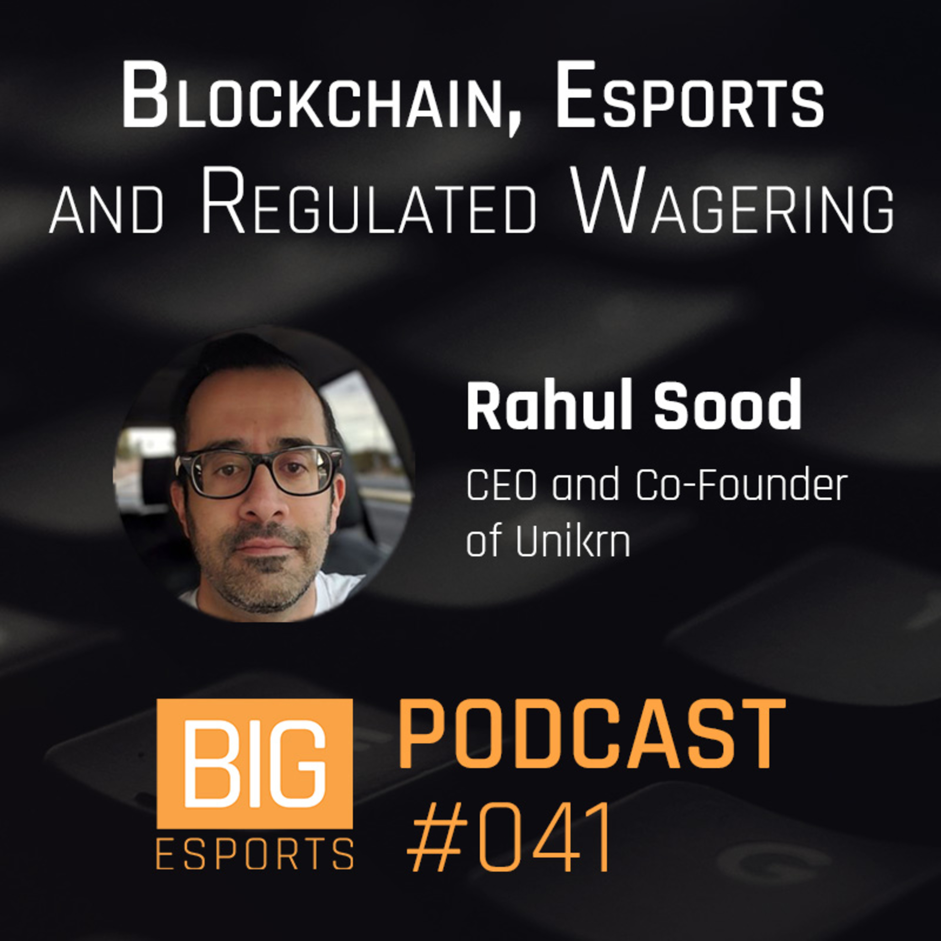 #041 - Blockchain, Esports and Regulated Wagering