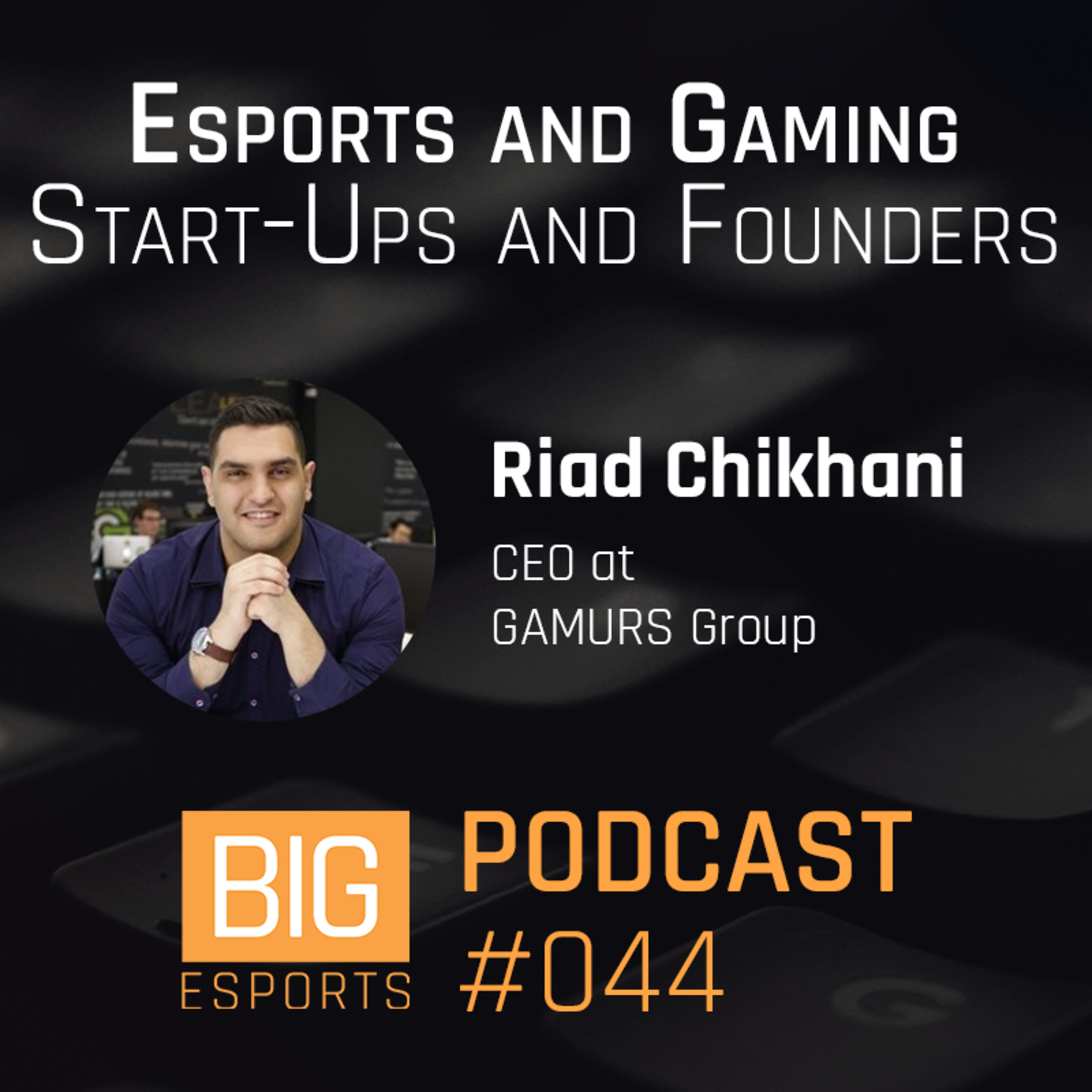 #044 - Esports and Gaming Start-Ups and Founders
