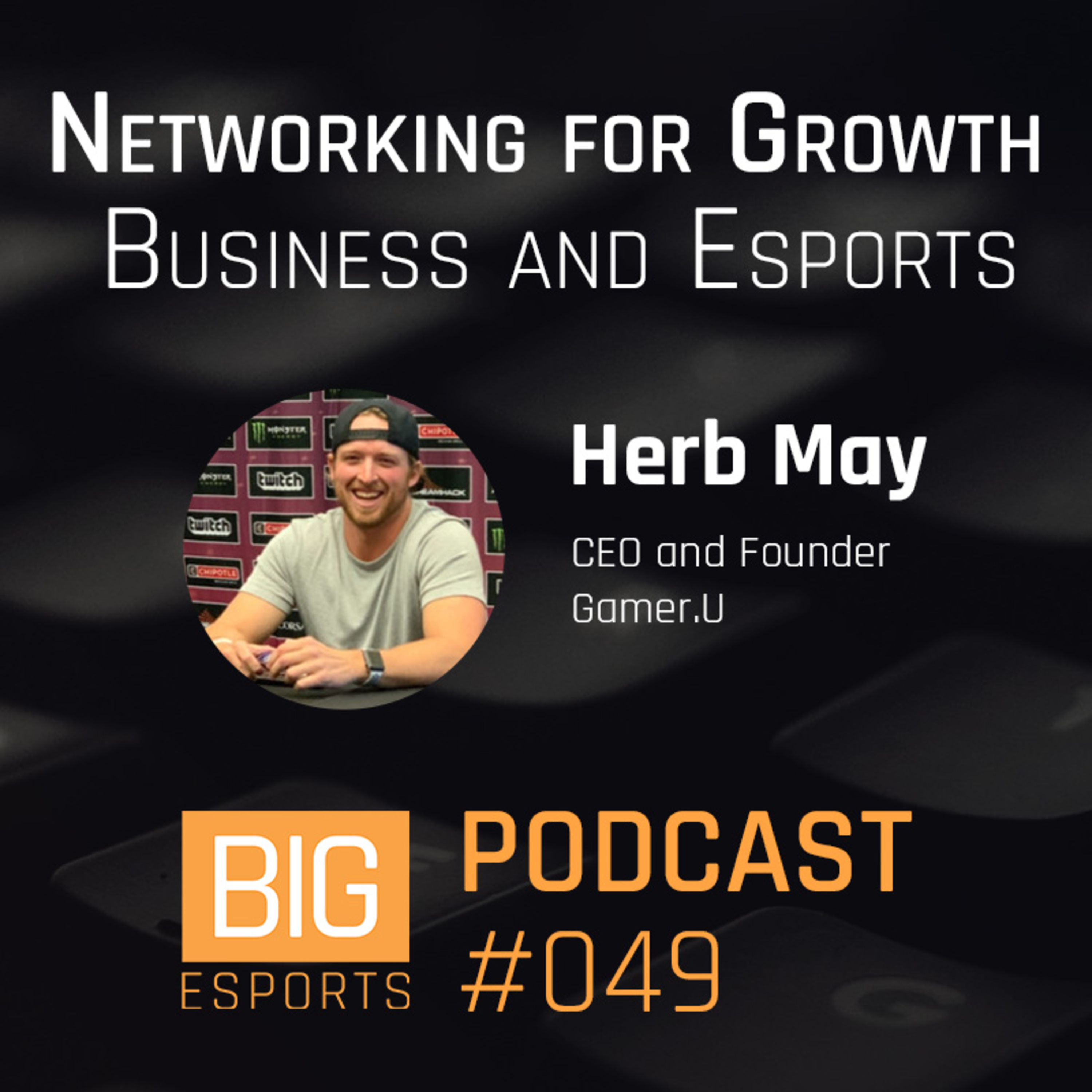 #049 - Networking for Growth, Business and Esports