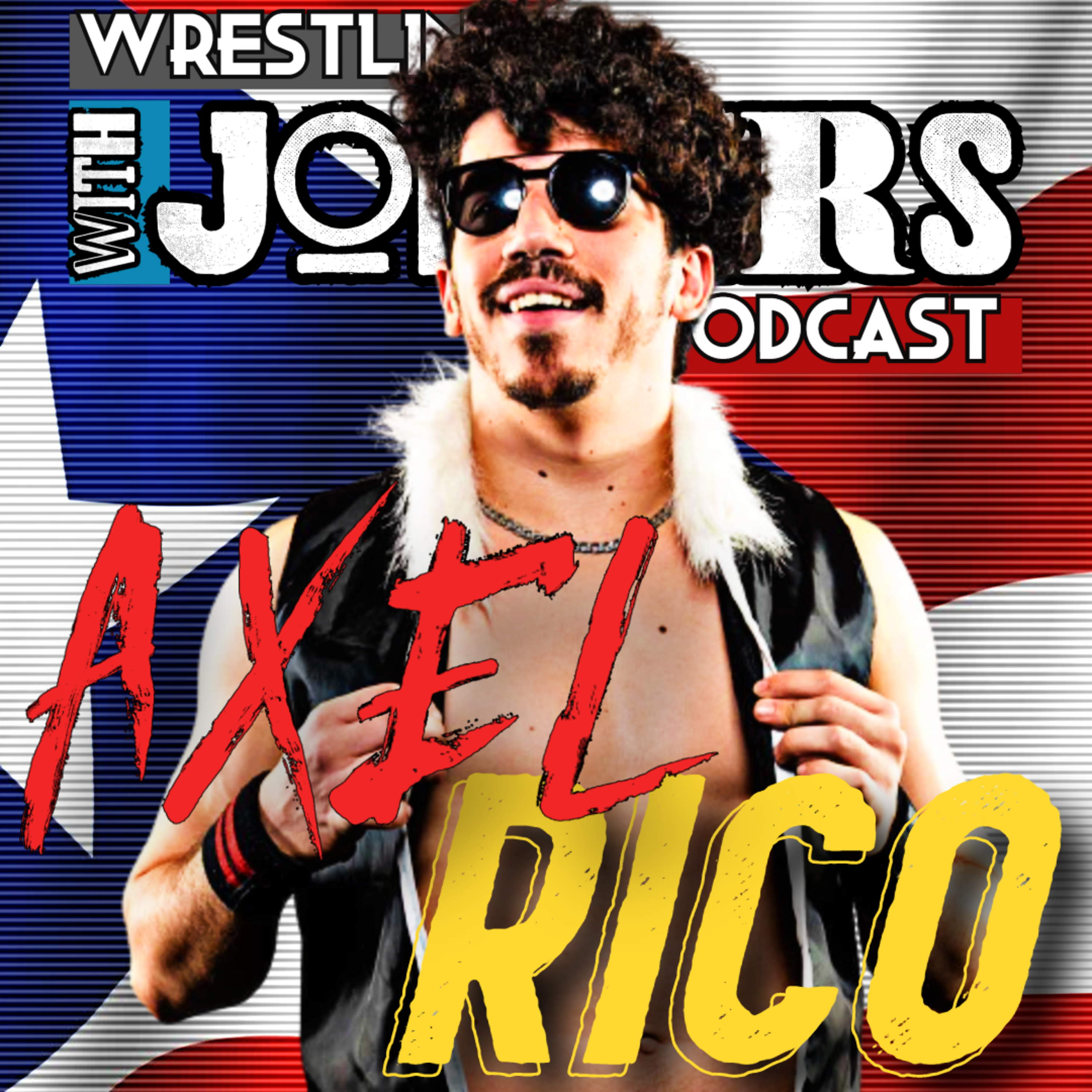 Ep185 - AXEL RRRRICO Interview (Chicago Style Wrestling, AAW Pro, Chicagoland Championship Wrestling, Galli Lucha)