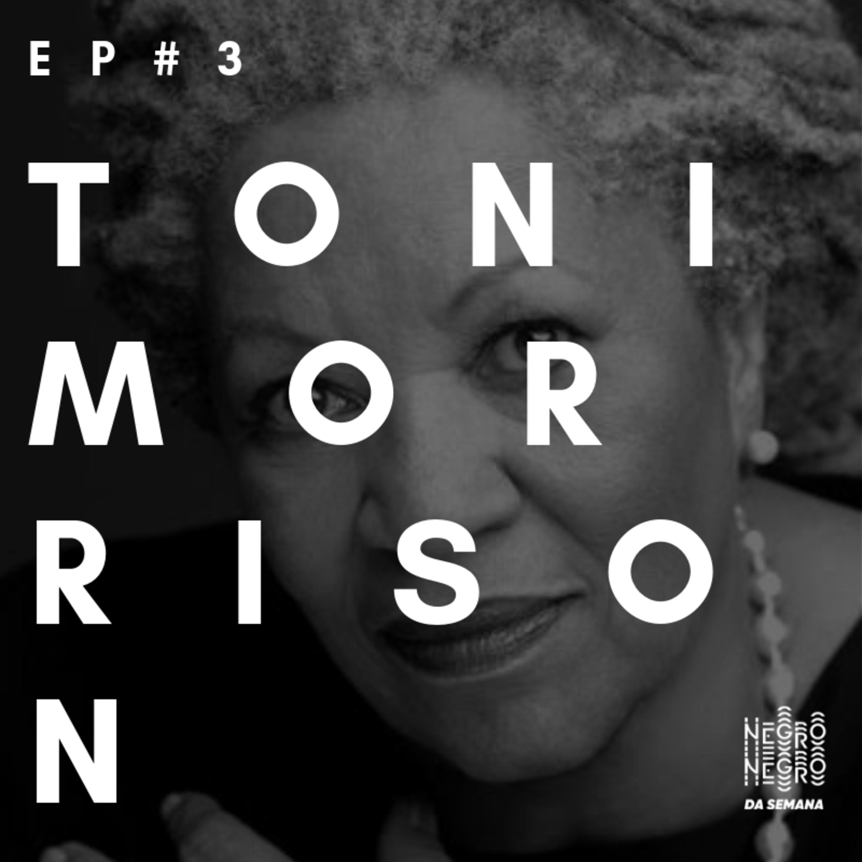 Negro da Semana - Ep#3 - Toni Morrison