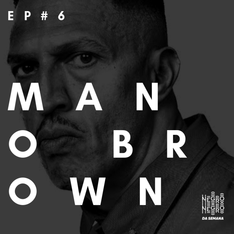 Negro da Semana - Ep#6 - Mano Brown