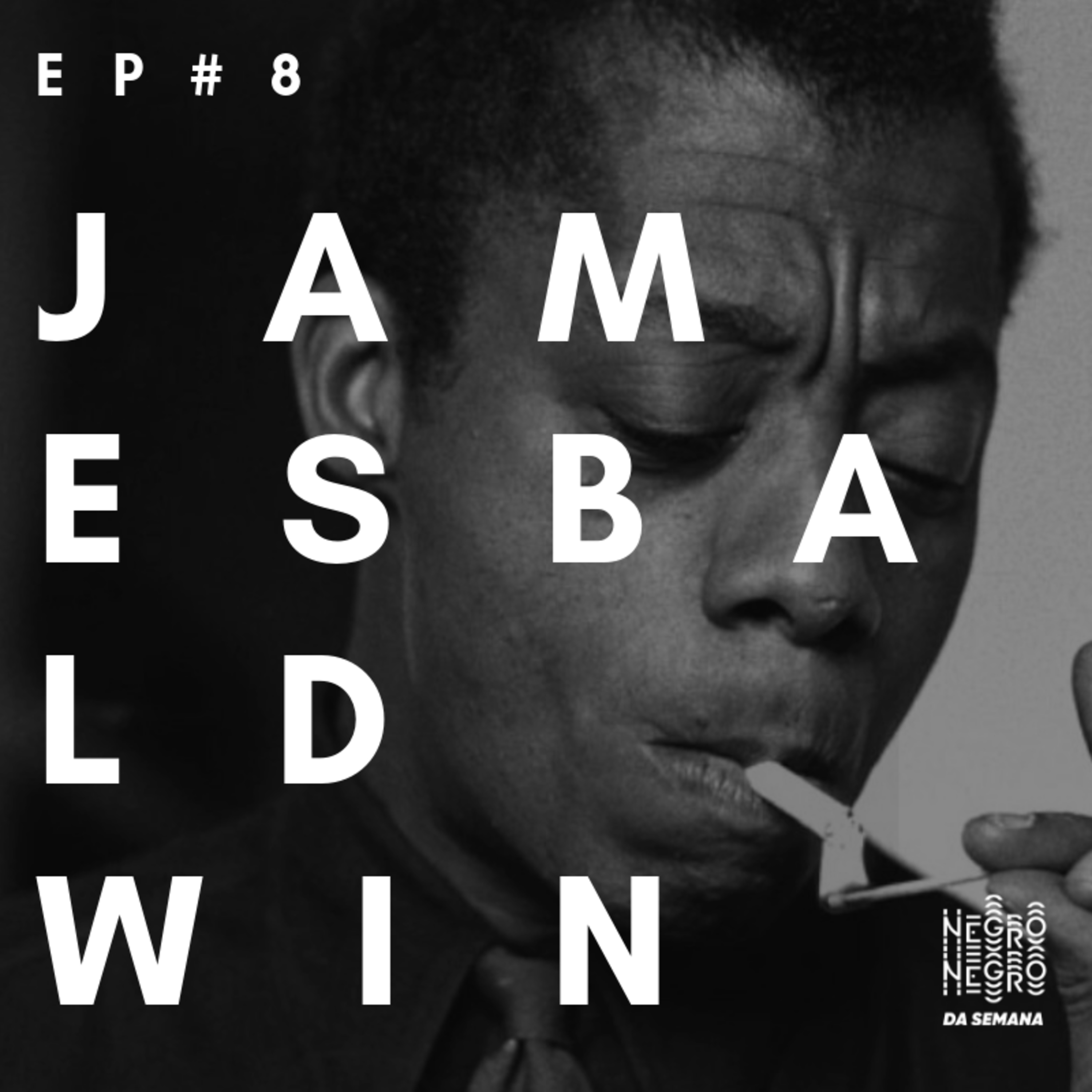 Negro da Semana - Ep#8 - James Baldwin