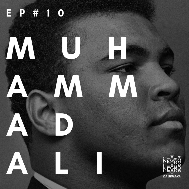 Negro da Semana - Ep#10 - Muhammad Ali