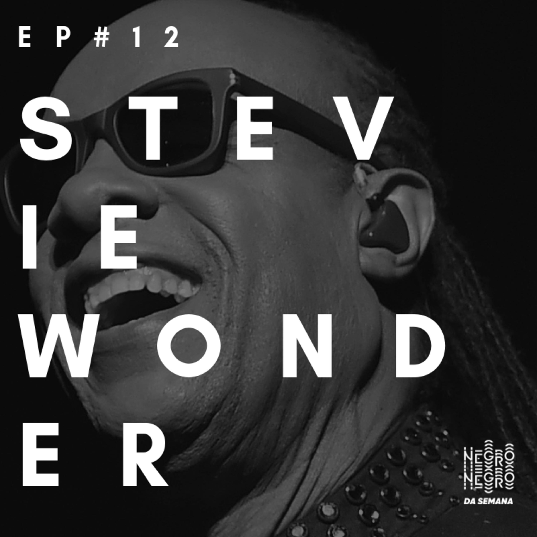 Negro da Semana - Ep#12 - Stevie Wonder