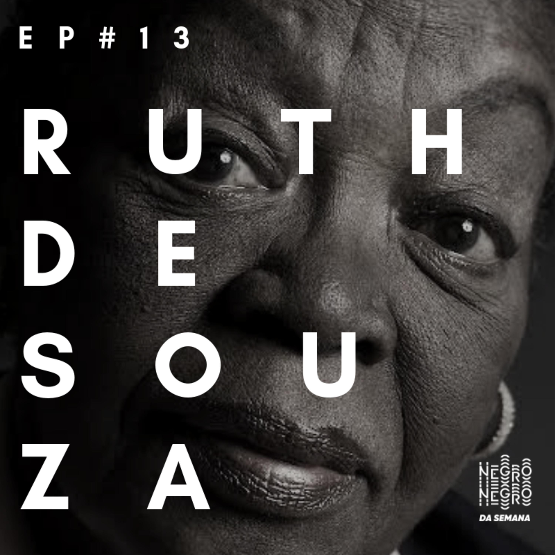 Negro da Semana - Ep#13 - Ruth de Souza