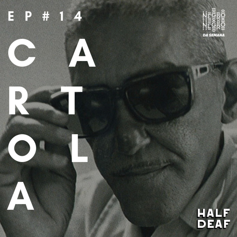 Negro da Semana - Ep#14 - Cartola
