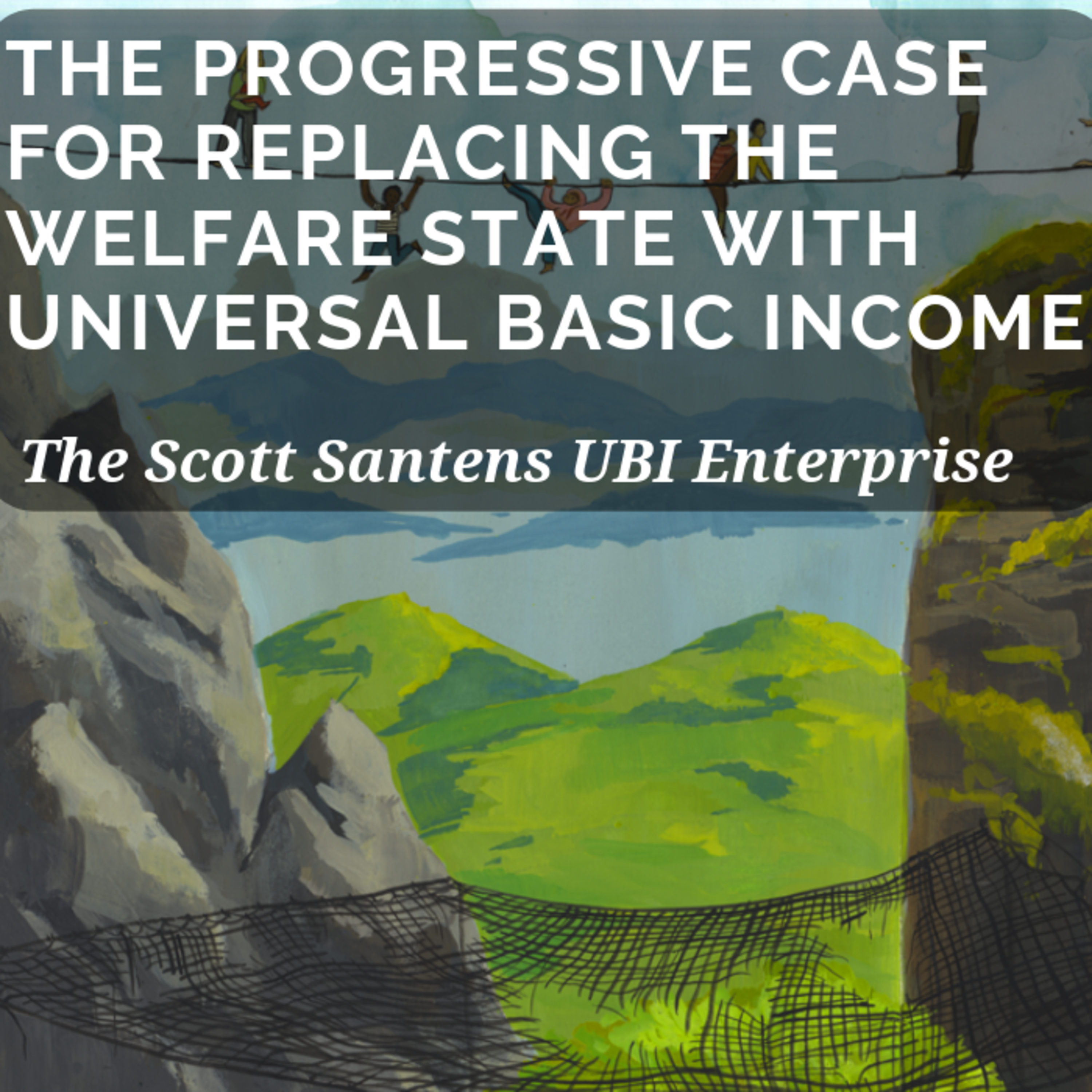 The Progressive Case for Replacing the Welfare State with Universal Basic Income