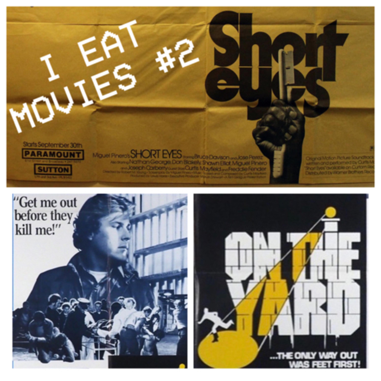 I Eat Movies #2: No Podcast So Fierce - Short Eyes (1977) / On the Yard (1978)