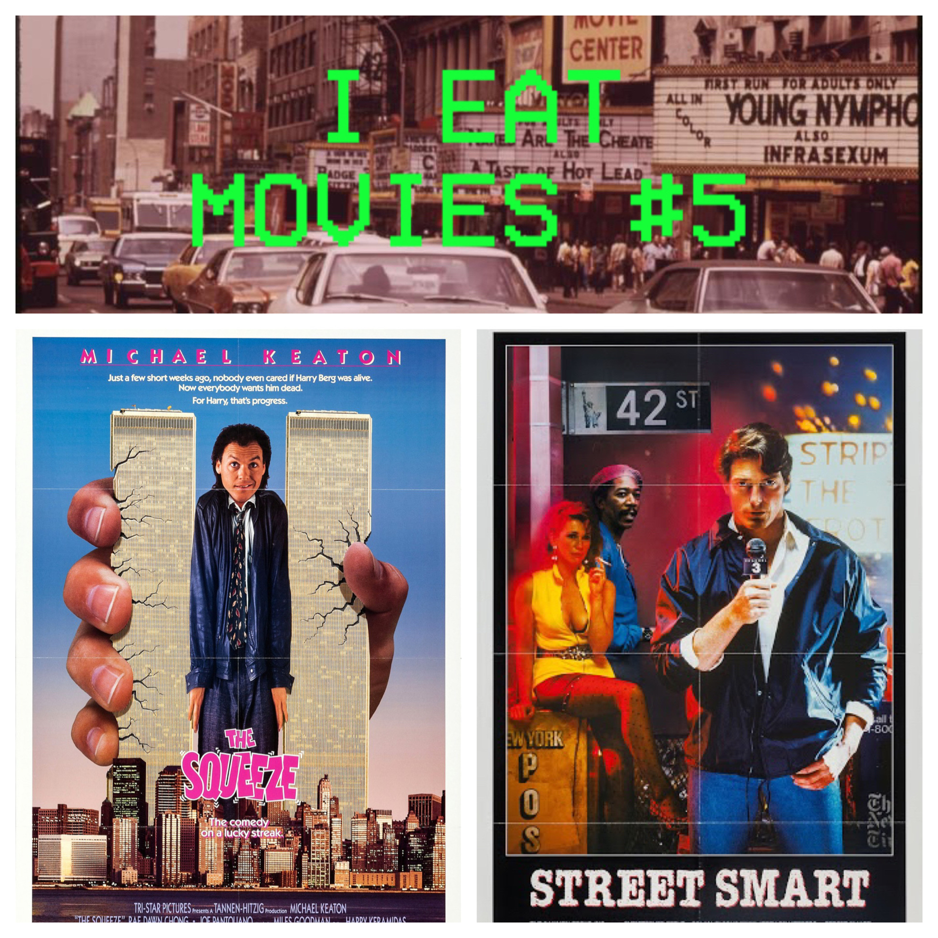 I Eat Movies #5: Rotten Apple '87 - The Squeeze (1987) / Street Smart (1987)