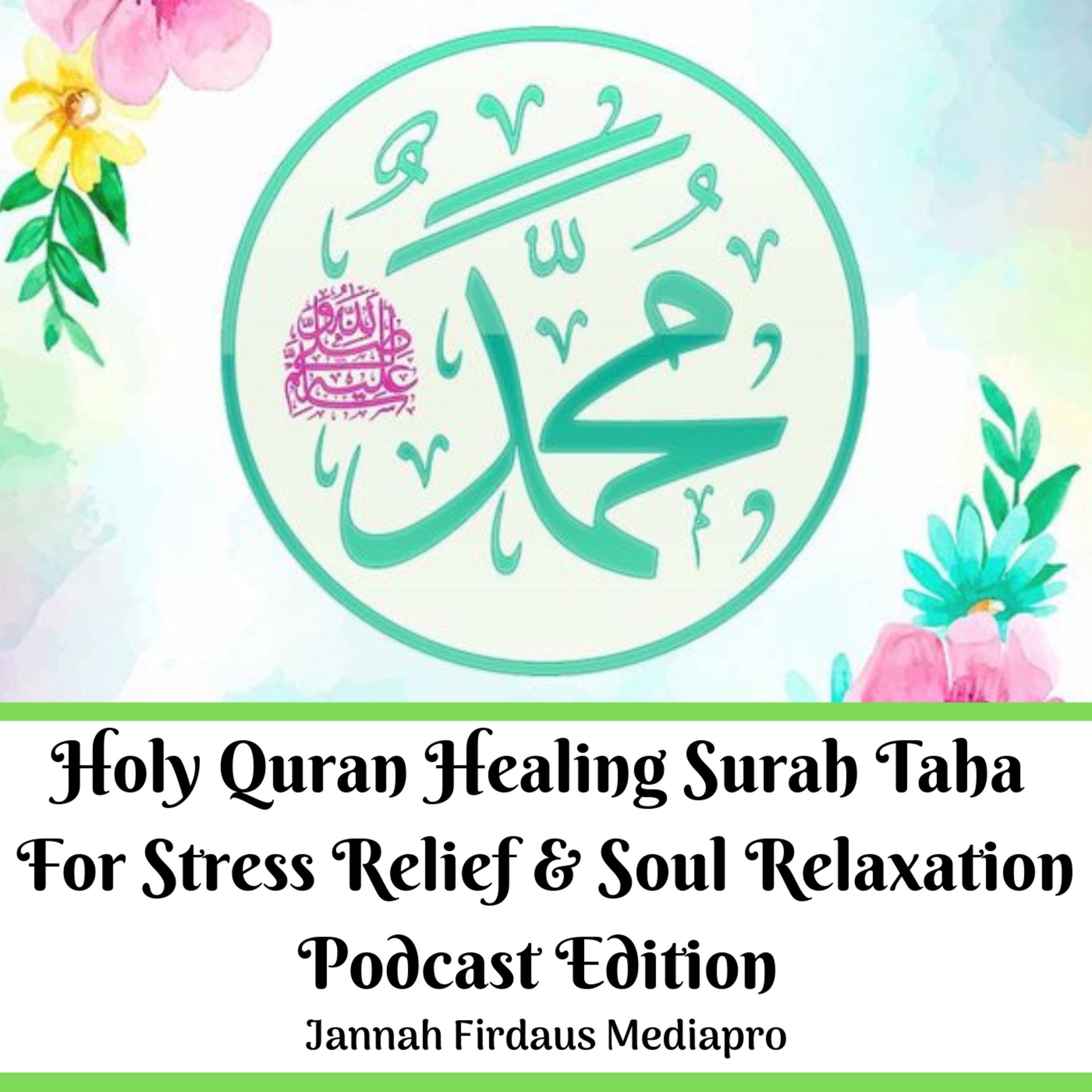 Holy Quran Healing Surah Taha For Stress Relief & Soul Relaxation Podcast Edition