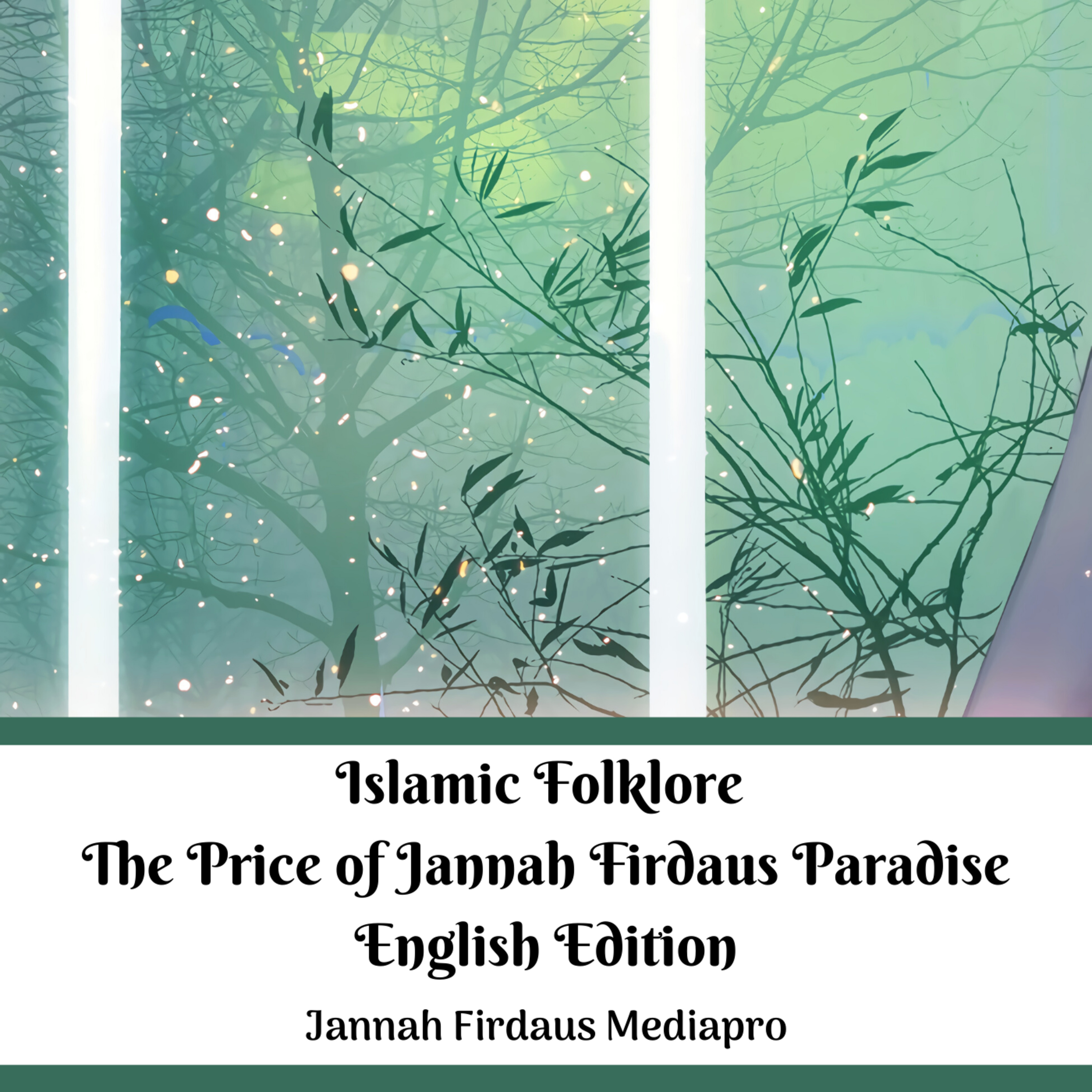 Islamic Folklore The Price of Jannah Firdaus Paradise English Edition