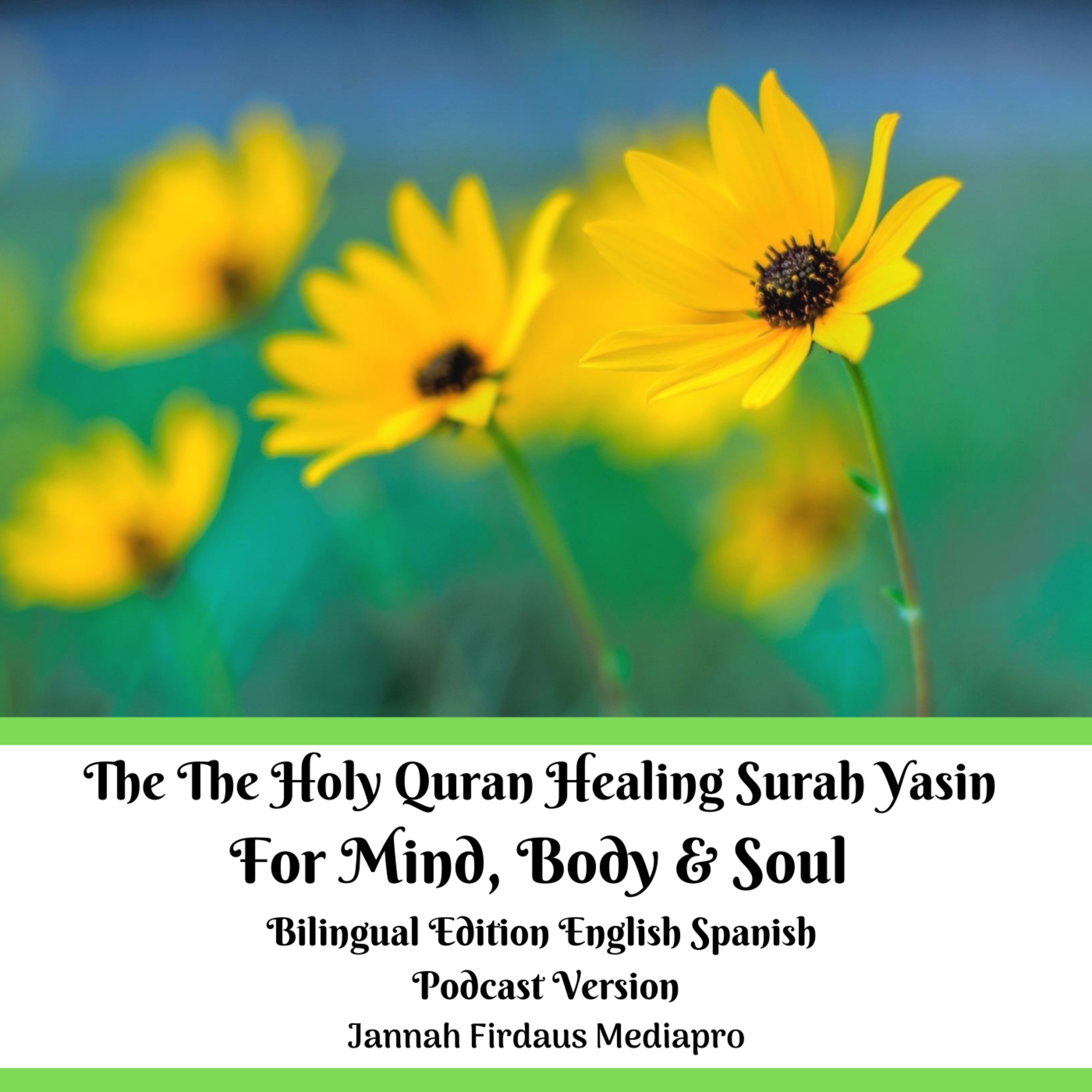 The Holy Quran Healing Surah Yasin For Mind, Body & Soul Bilingual Edition English Spanish Podcast Version