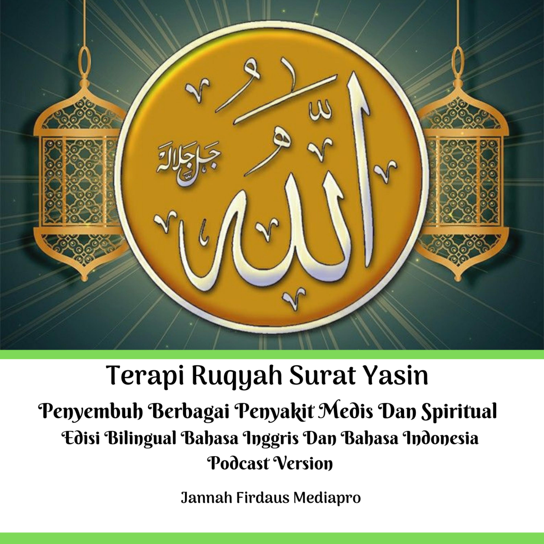Terapi Ruqyah Surat Yasin Penyembuh Berbagai Penyakit Medis Dan Spiritual Edisi Bilingual Bahasa Inggris Dan Bahasa Indonesia Podcast Version