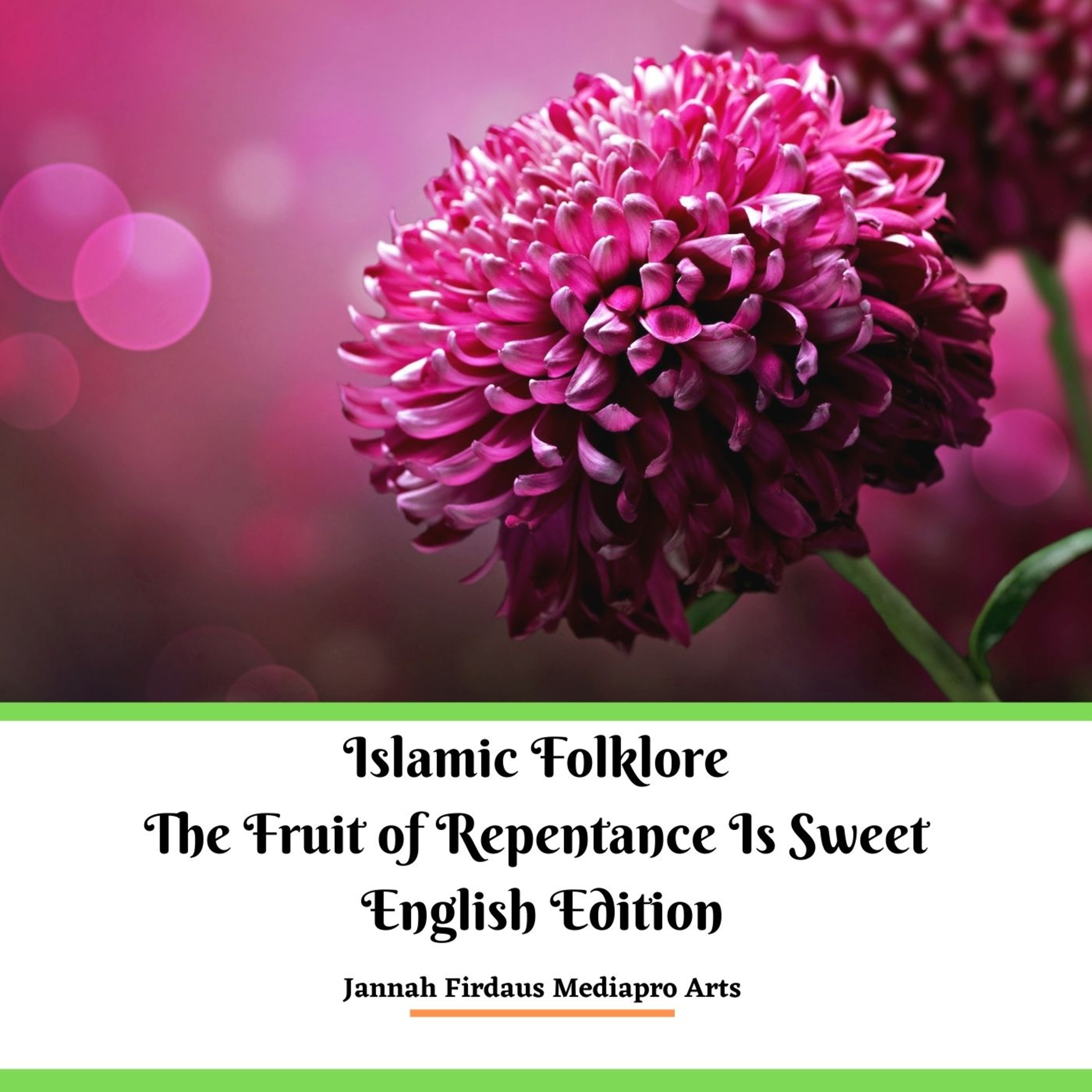 Islamic Folklore The Fruit of Repentance Is Sweet English Edition