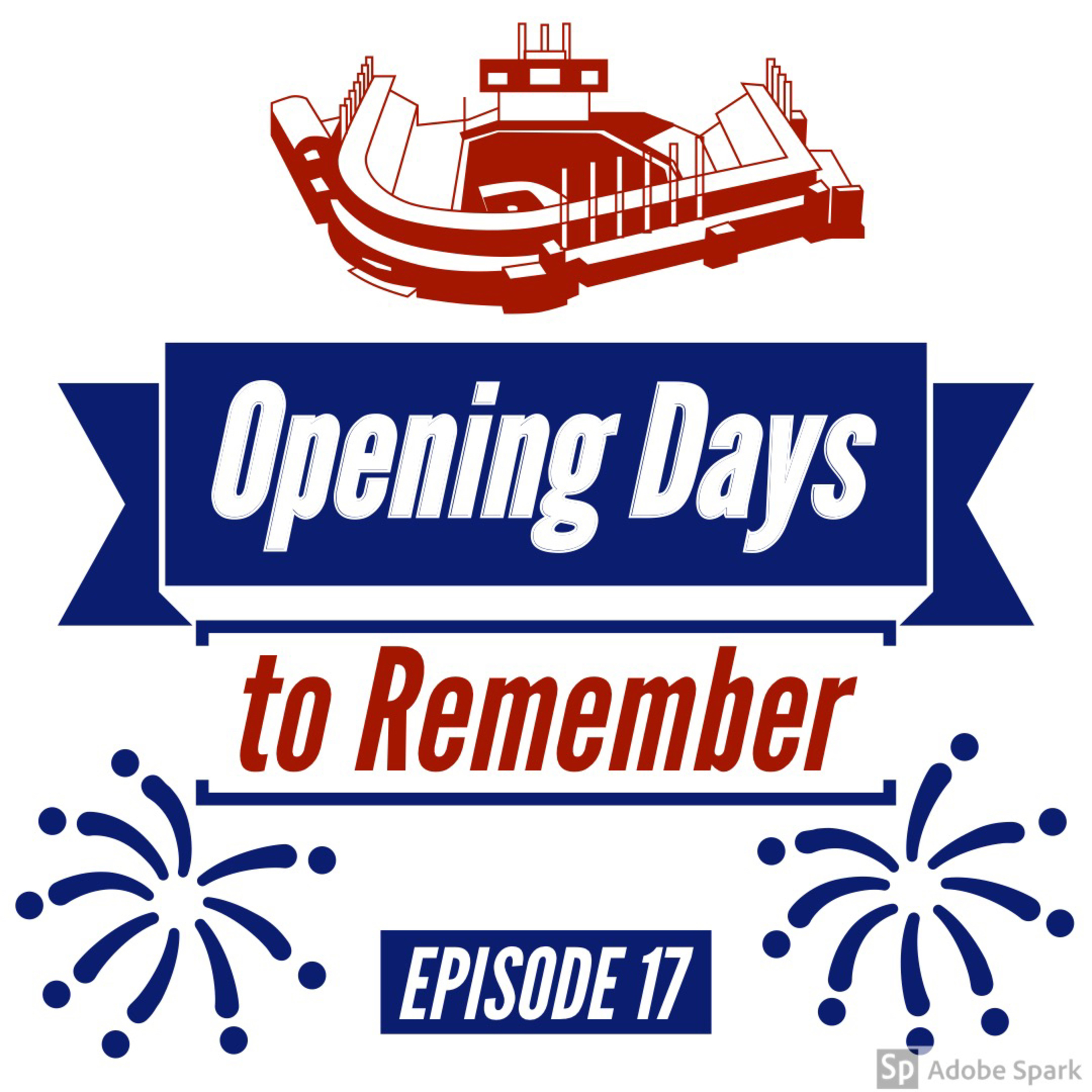 Episode 17: Opening Days to Remember