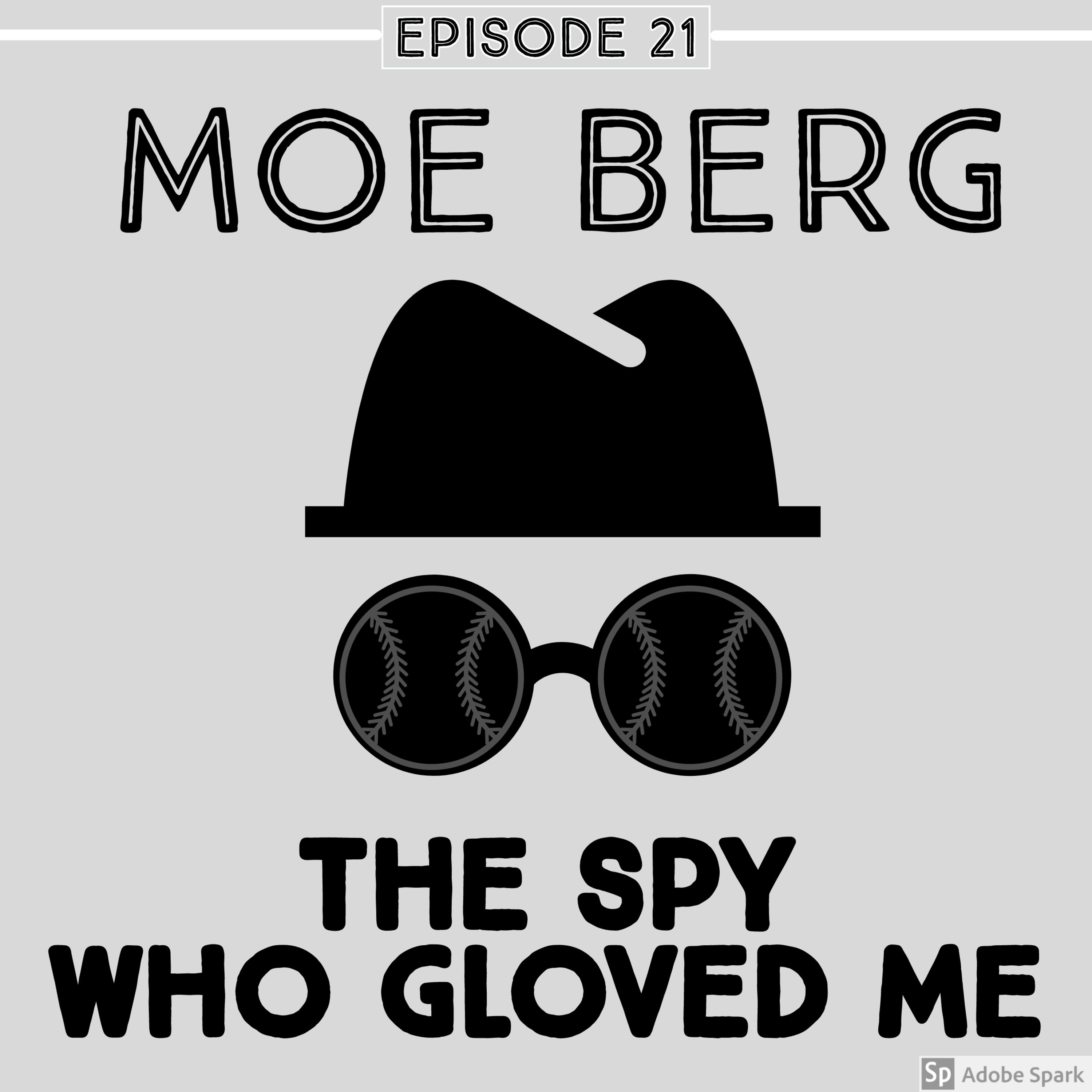 Episode 21: Moe Berg: The Spy Who Gloved Me