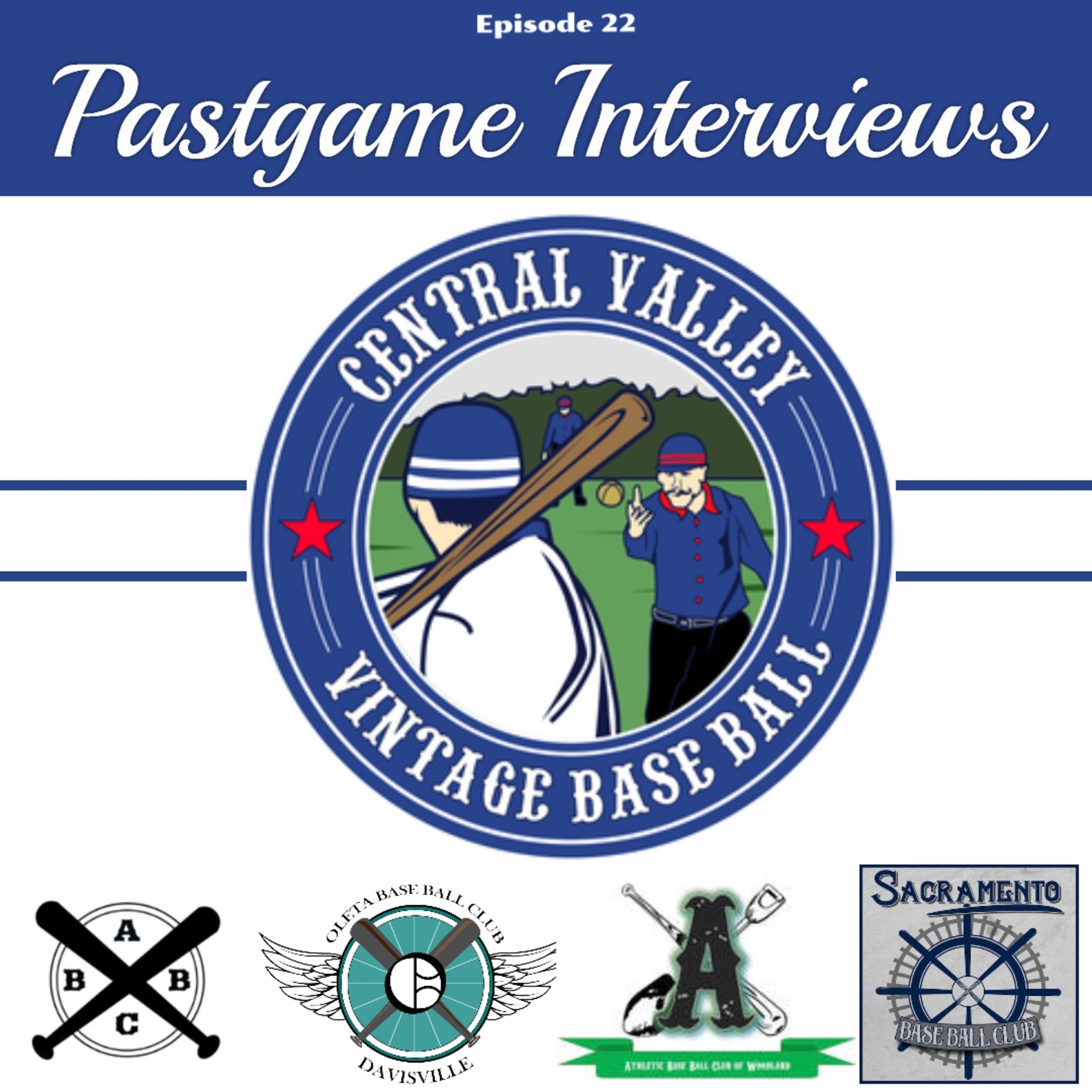 Episode 22: Pastgame Interviews w/ the Central Valley Vintage Base Ball Association.