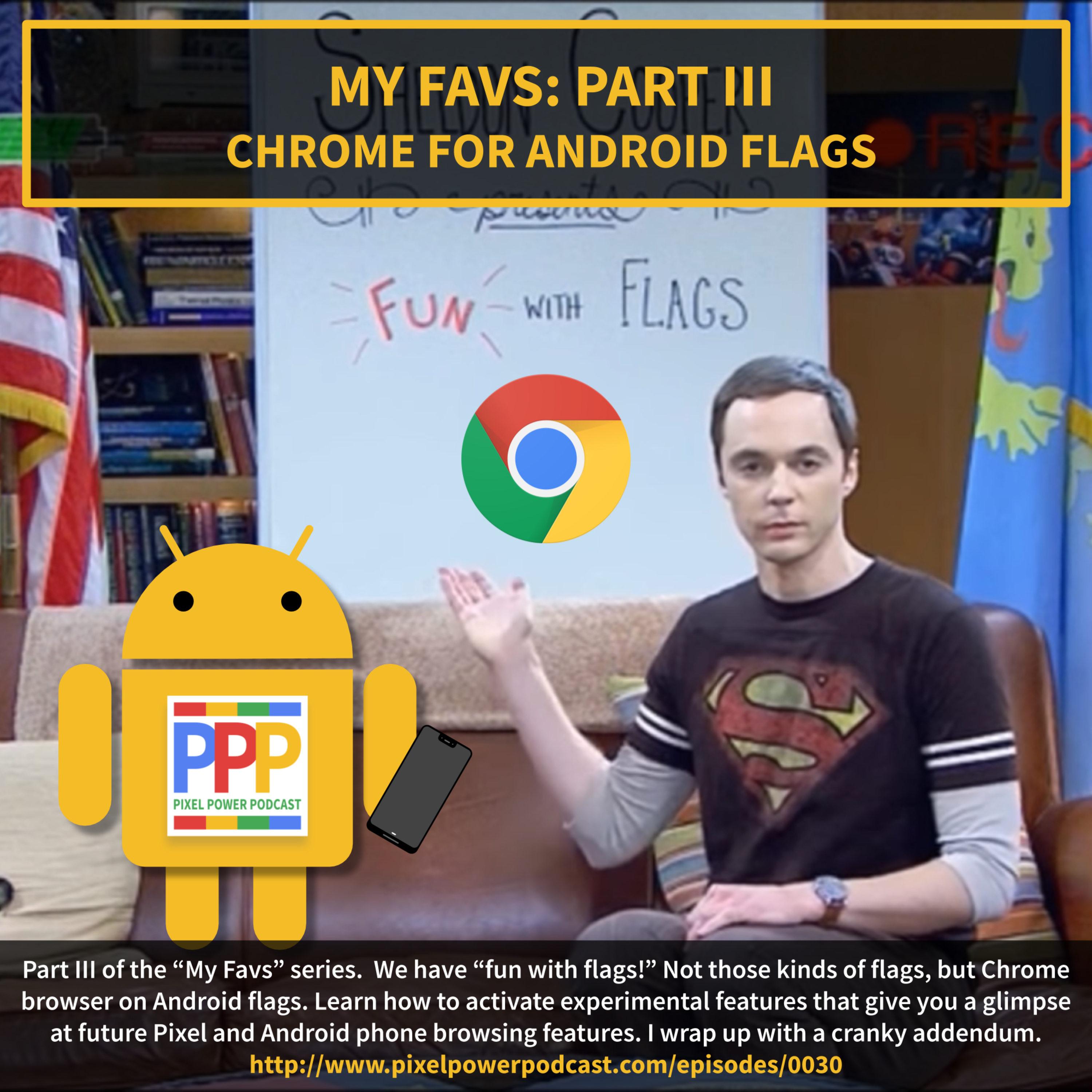 0030: My Favs Part III: Chrome for Android Flags