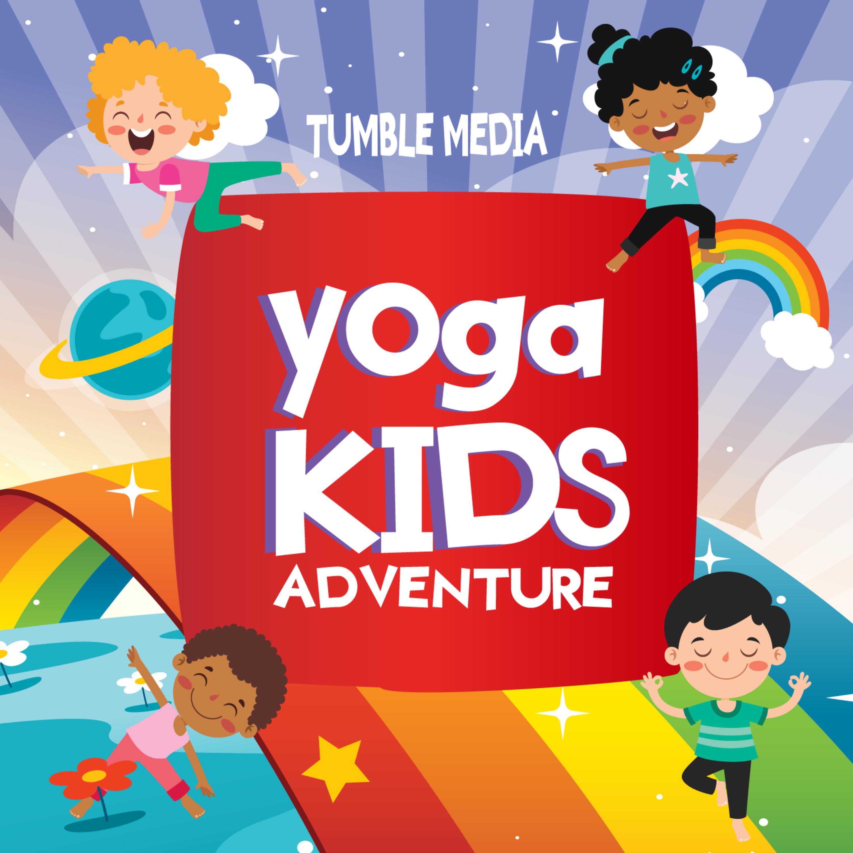 Yoga Kids Adventure - A new yoga podcast from Tumble Media!
