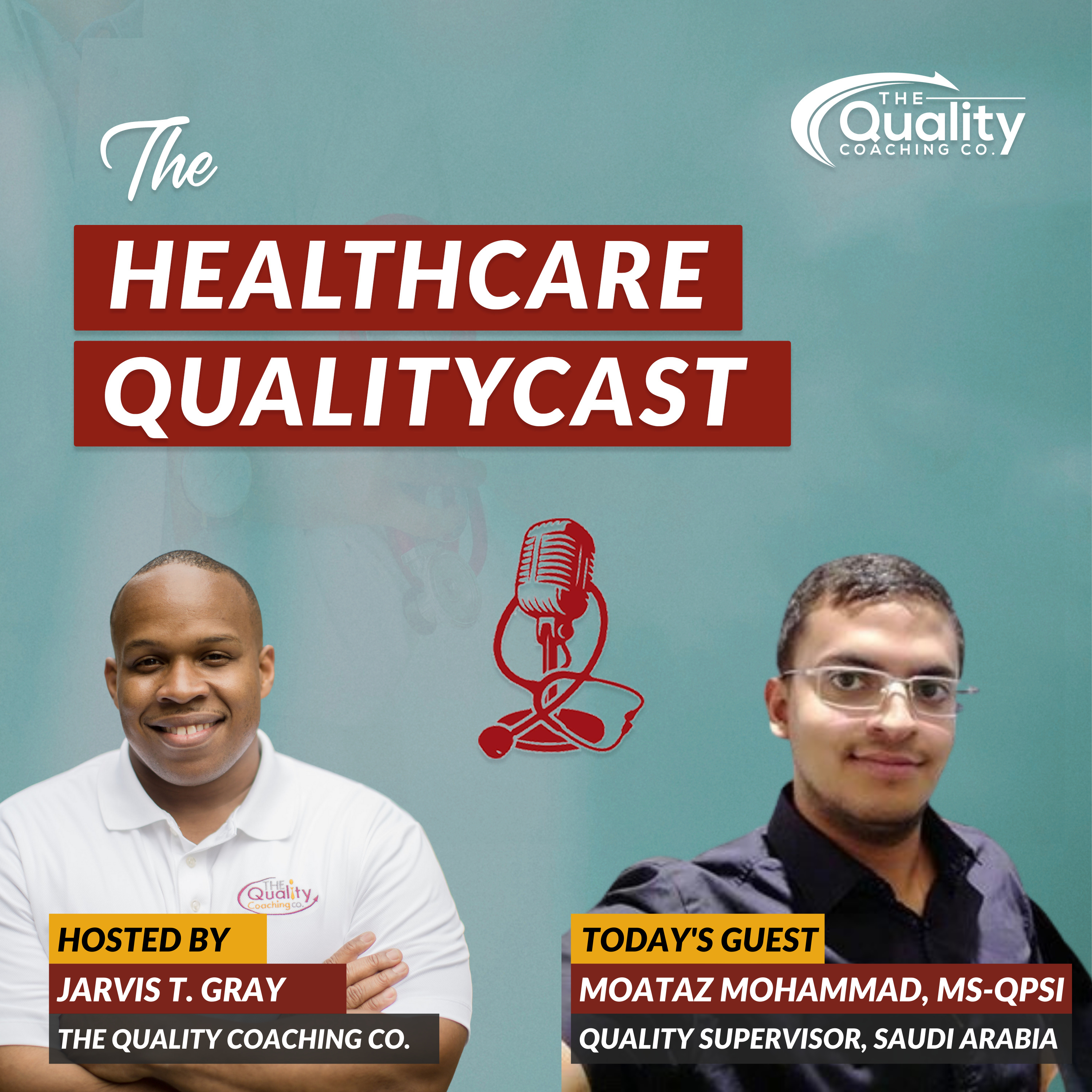 A Journey to Healthcare Quality and Safety with Moataz Mohammad