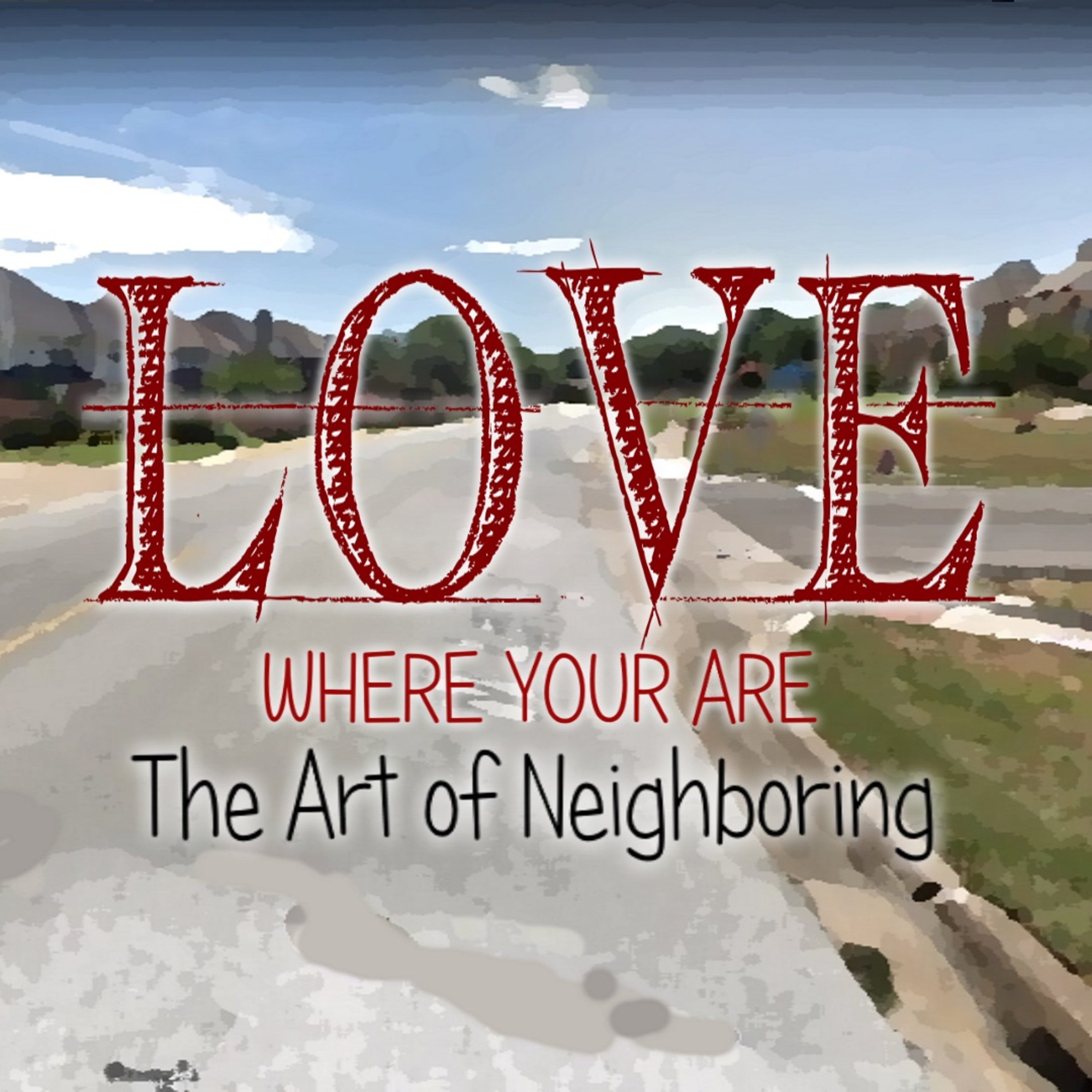 What does it mean to LOVE my neighbor?