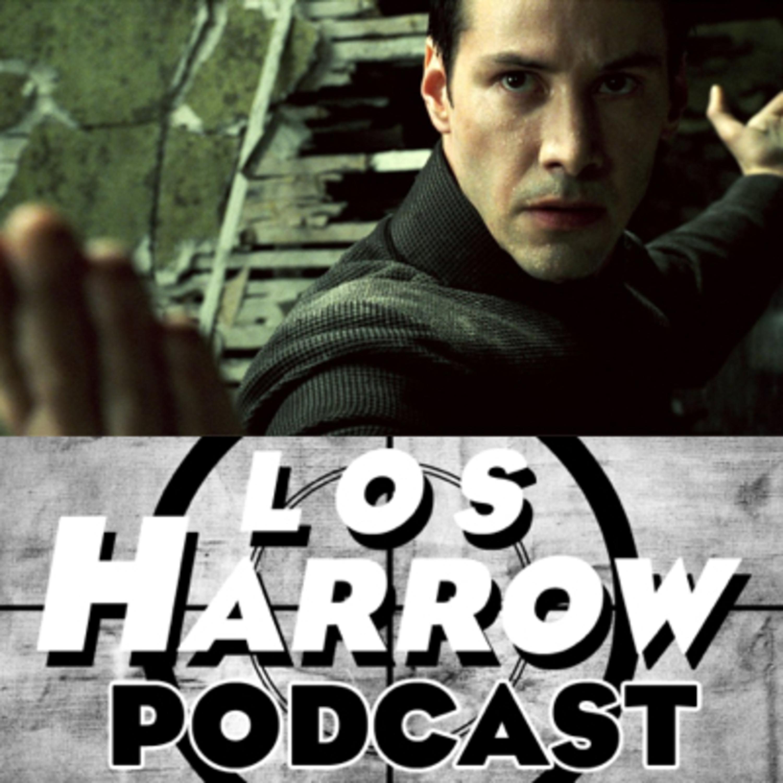 Los Harrow Pod 064: The Matrix Trilogy