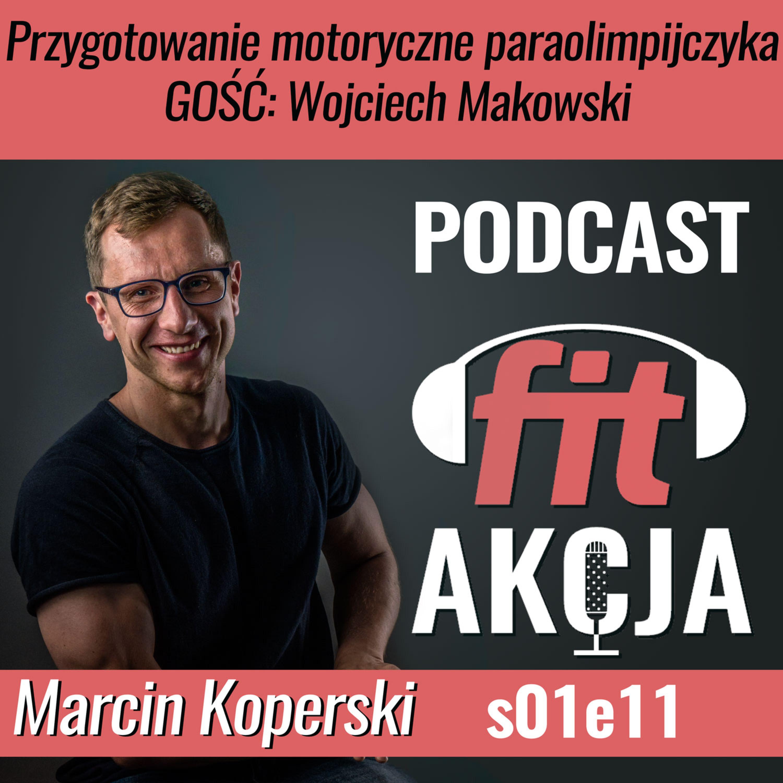 Przygotowanie motoryczne paraolimpijczyka Wojciech Makowski