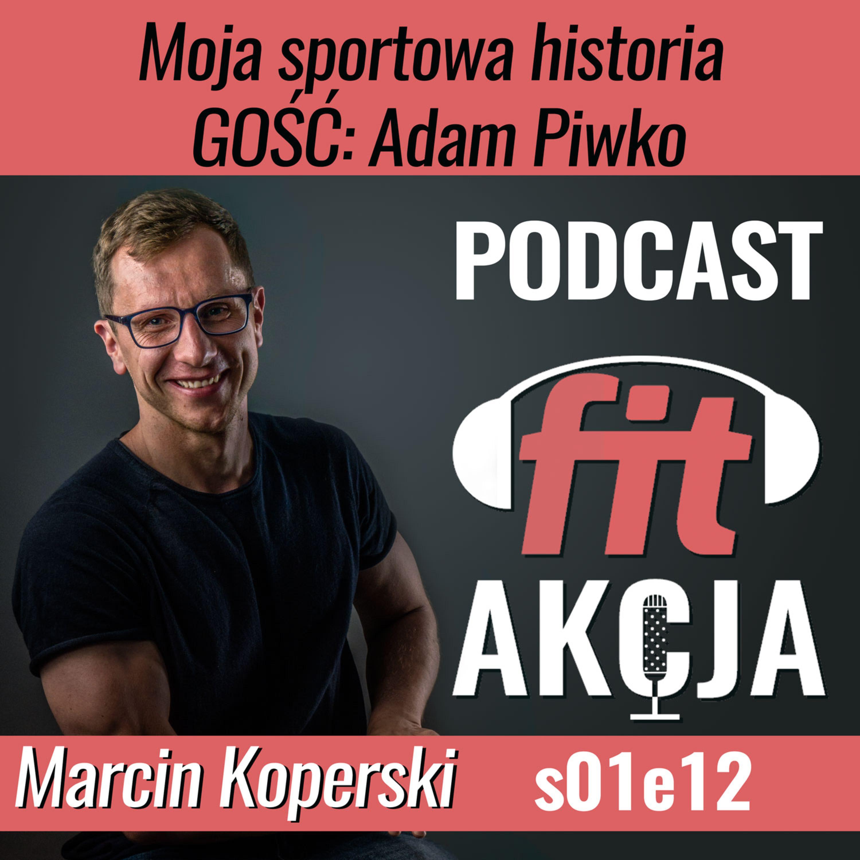 Moja sportowa historia Adam Piwko