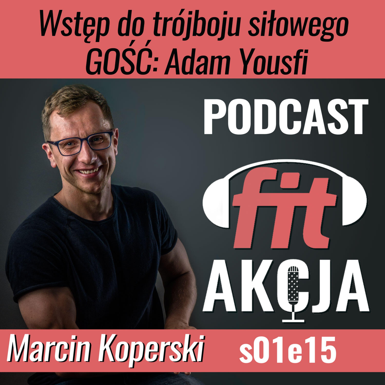Wstęp do trójboju siłowego Adam Yousfi